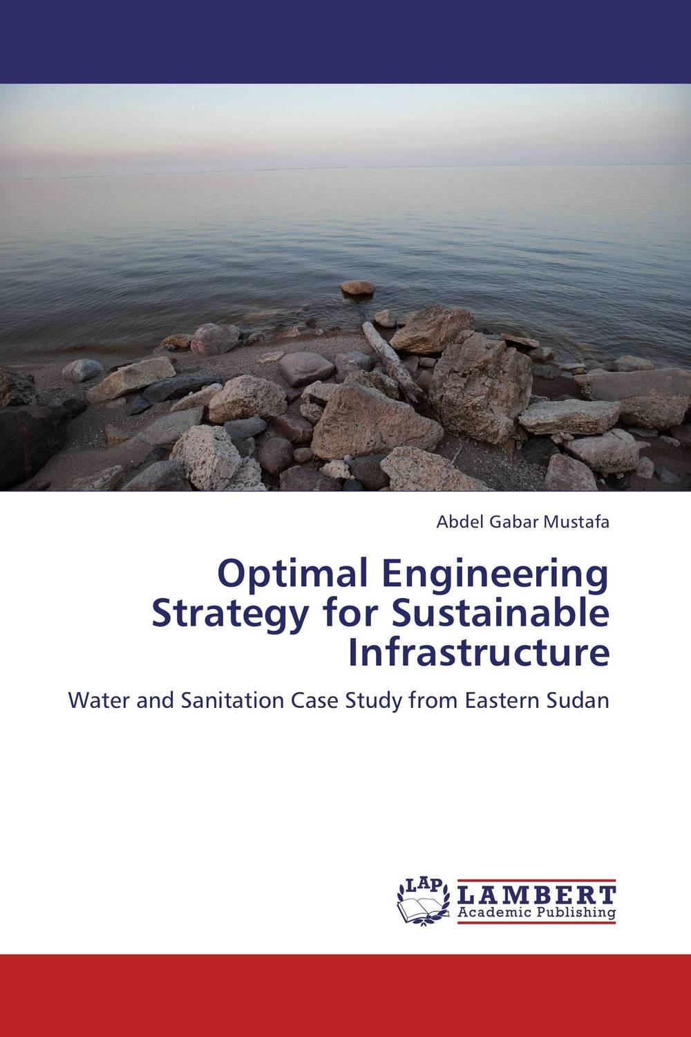 Optimal Engineering Strategy for Sustainable Infrastructure
