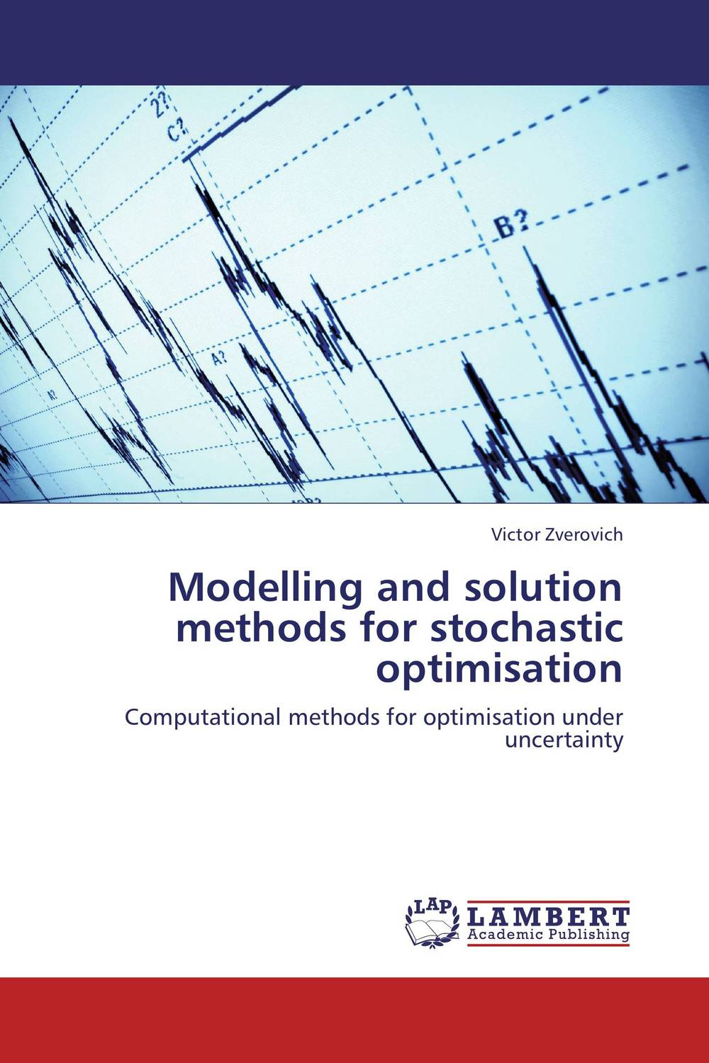 Modelling and solution methods for stochastic optimisation stochastic modelling of random variables