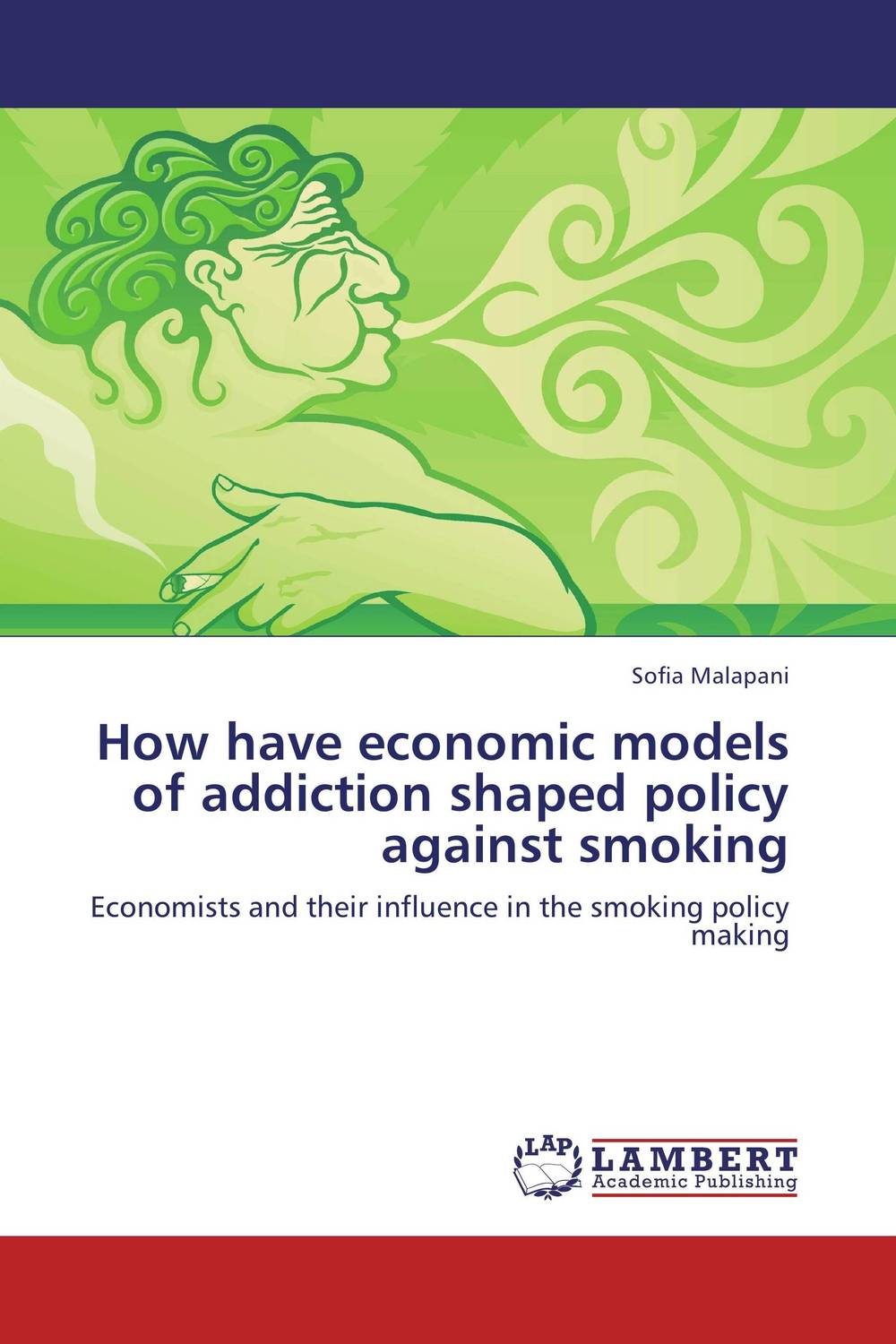 How have economic models of addiction shaped policy against smoking the politics of policies – economic and social progress in latin america 2006 report