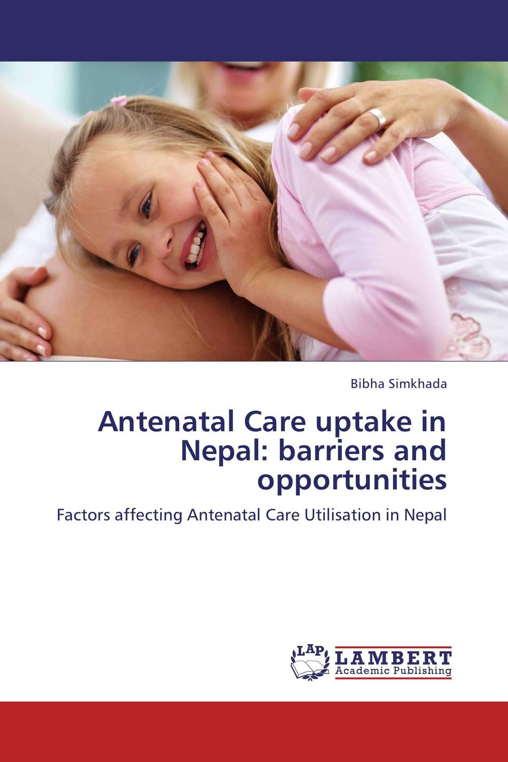 Antenatal Care uptake in Nepal: barriers and opportunities