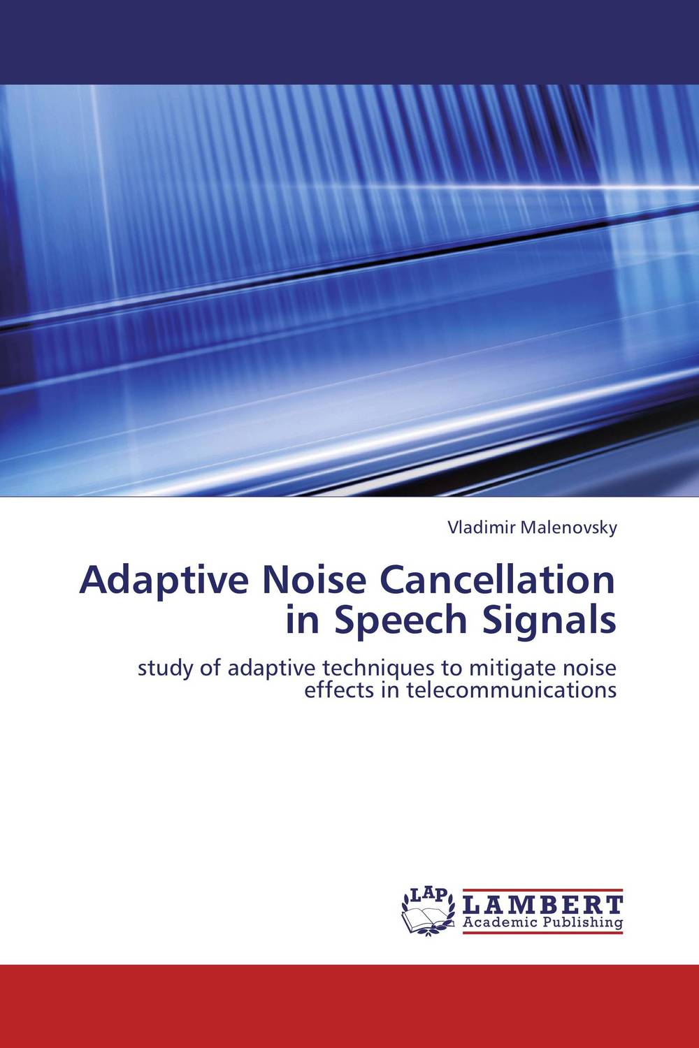 Adaptive Noise Cancellation in Speech Signals optimal adaptive visual servoing of robot manipulators
