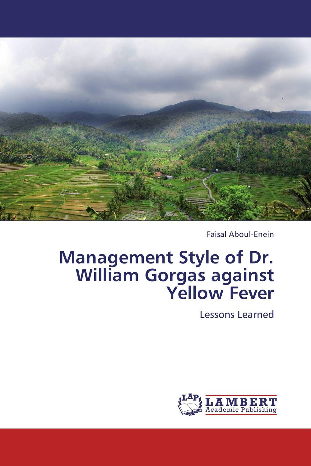 Management Style of Dr. William Gorgas against Yellow Fever dr irrenpreet singh sanghotra dr prem kumar and dr paramjeet kaur dhindsa quality management practices and organisational performance