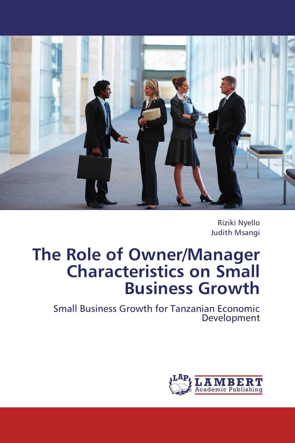 The Role of Owner/Manager Characteristics on Small Business Growth adam  brownlee building a small business