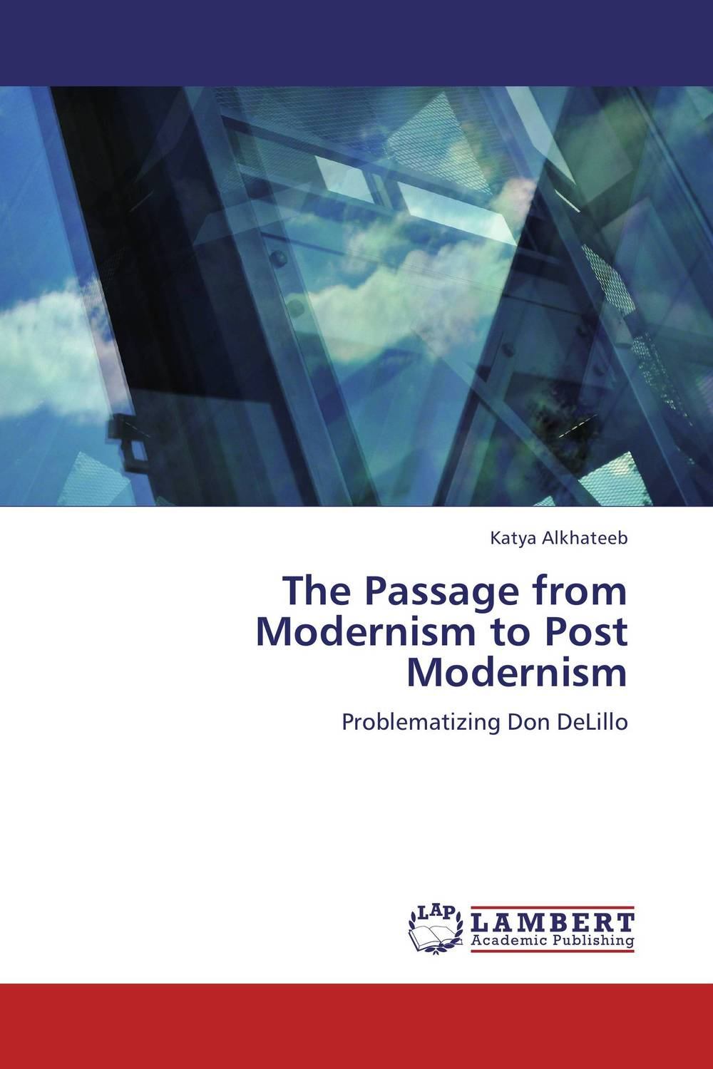 The Passage from Modernism to Post Modernism modernism