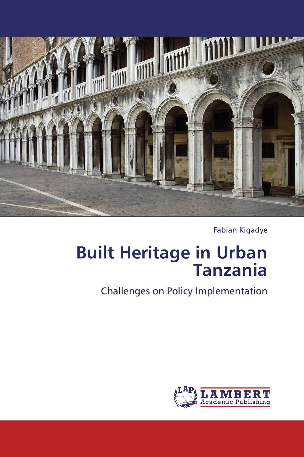 Built Heritage in Urban Tanzania the role of heritage conservation districts