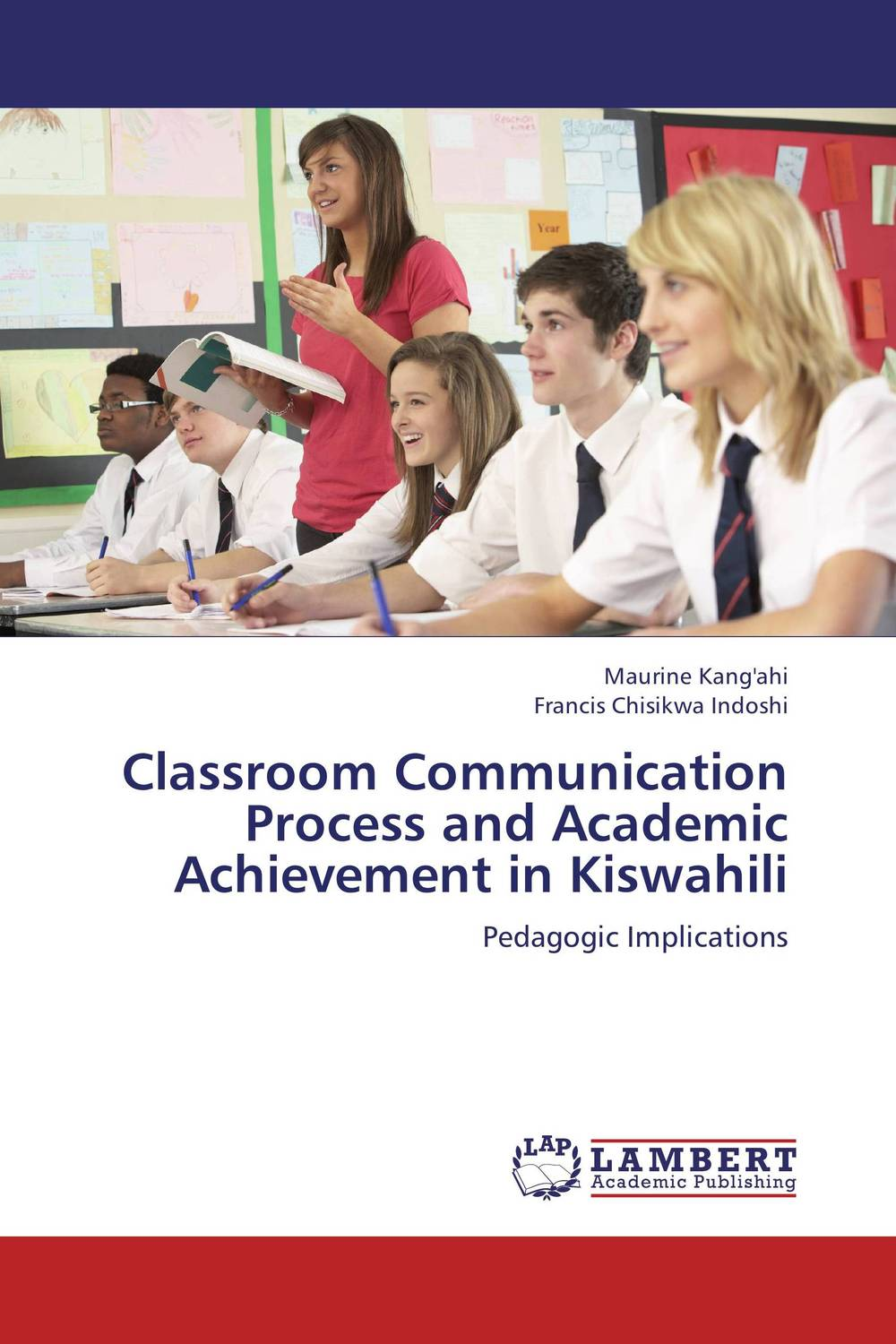 Classroom Communication Process and Academic Achievement in Kiswahili ruthaychonnee sittichai determining factors for academic achievement and attitude of students