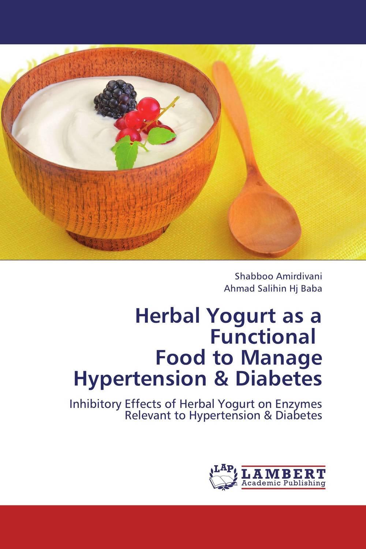Herbal Yogurt as a Functional   Food to Manage Hypertension & Diabetes