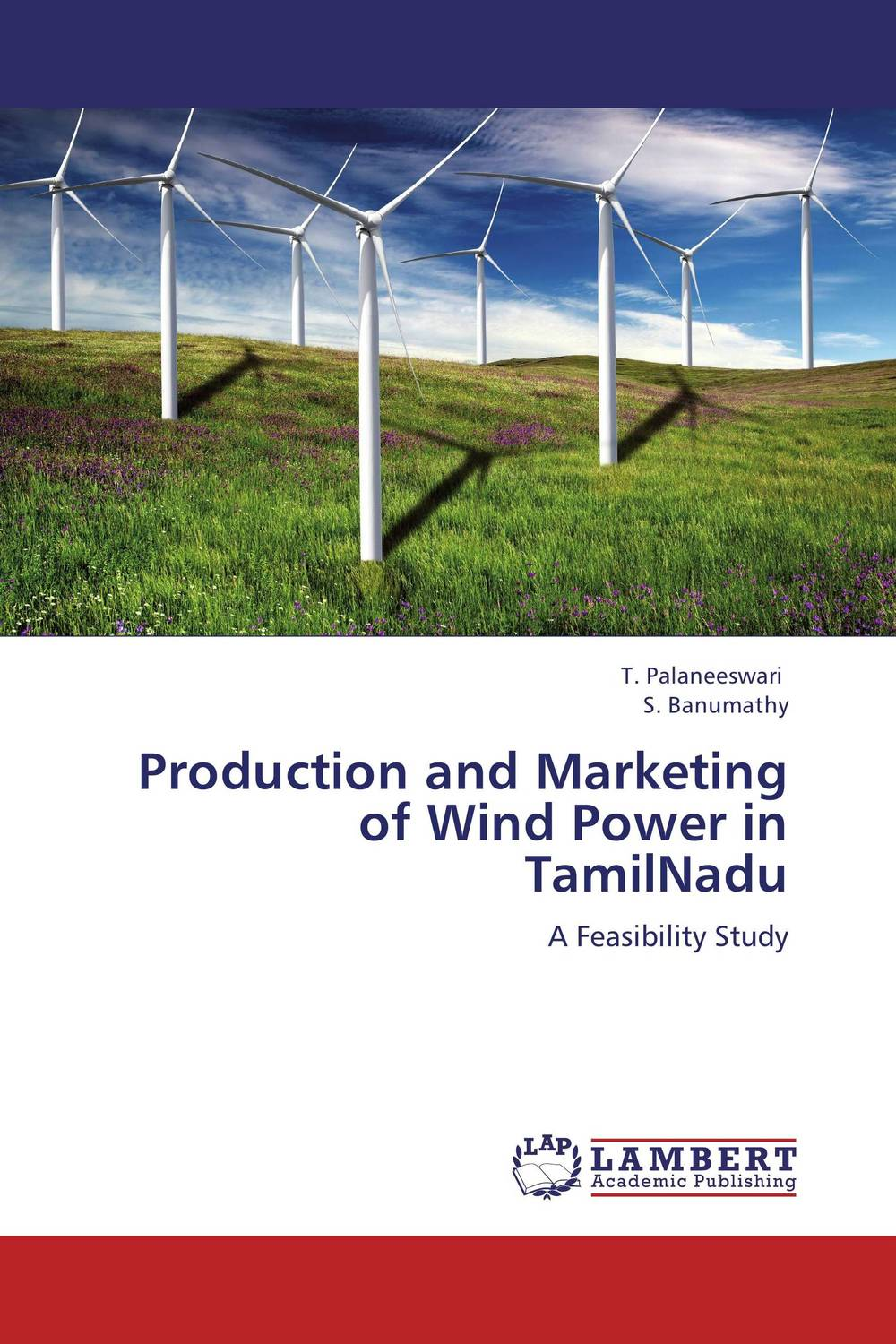 Production and Marketing of Wind Power in TamilNadu alison janet koper the development of an effective wind energy regime in nova scotia
