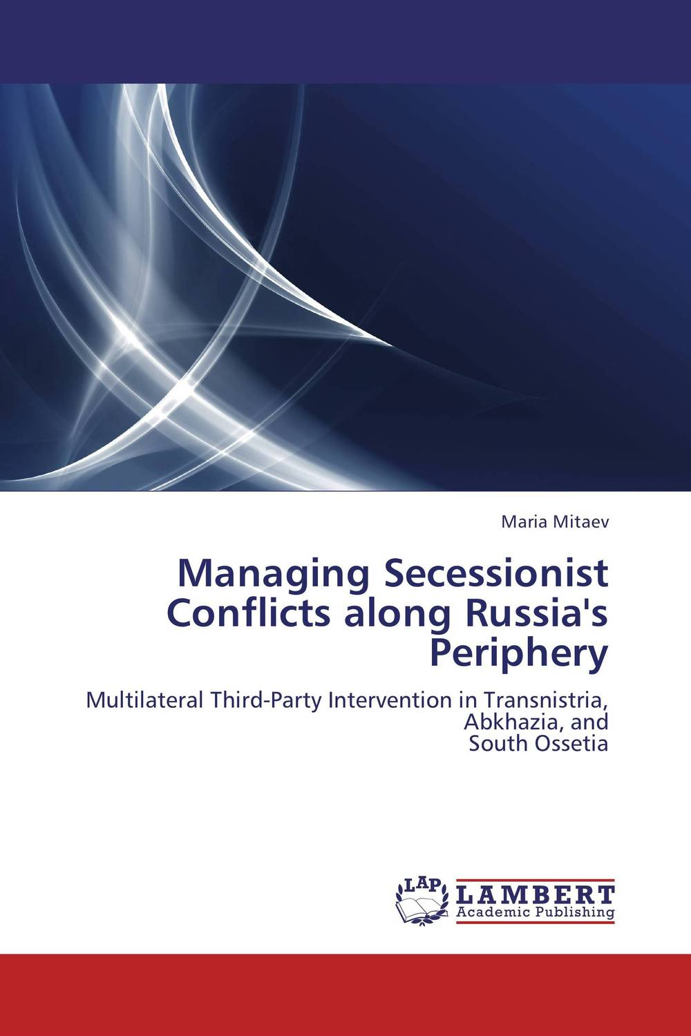 Managing Secessionist Conflicts along Russia's Periphery managing projects made simple