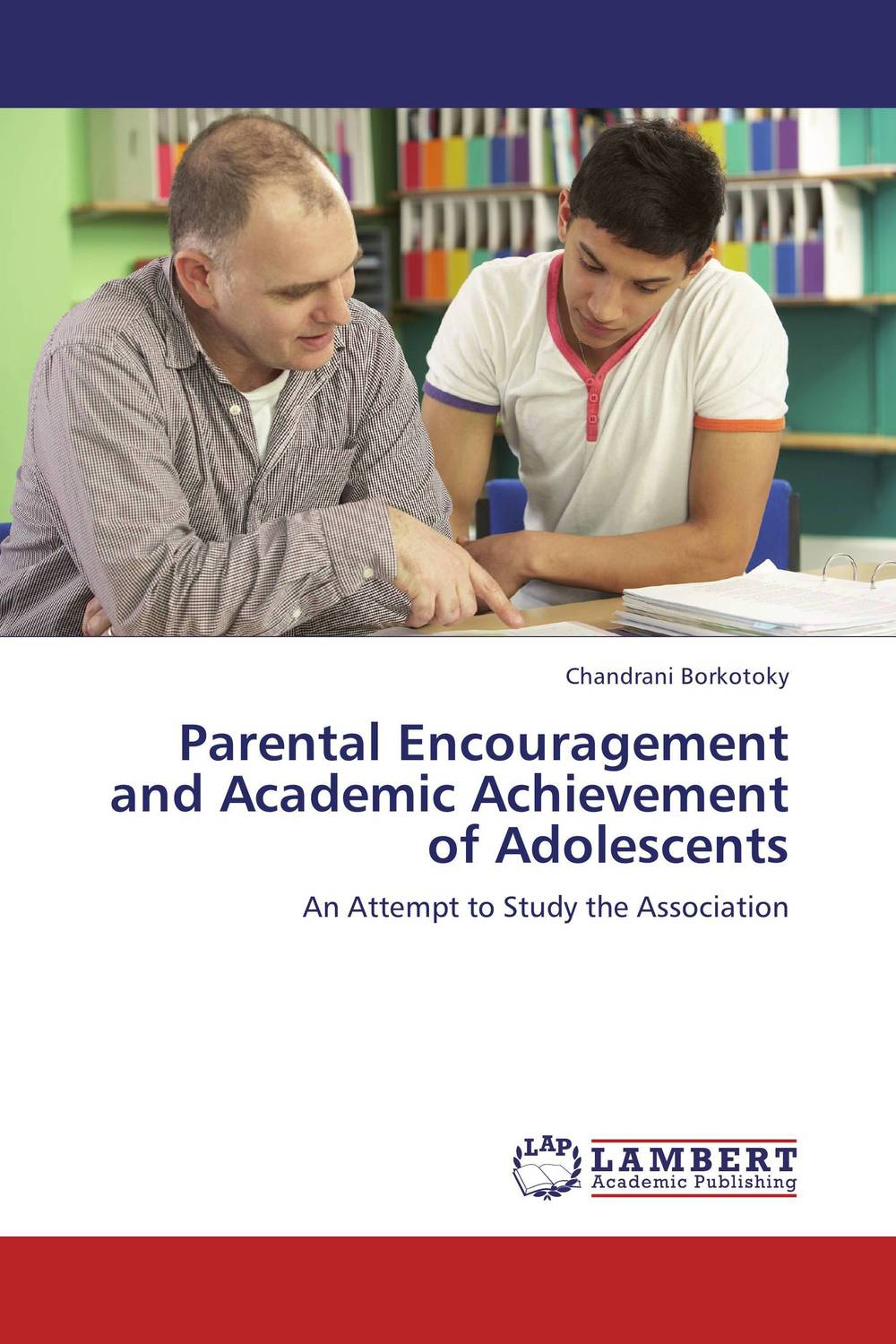 Parental Encouragement and Academic Achievement of Adolescents ruthaychonnee sittichai determining factors for academic achievement and attitude of students