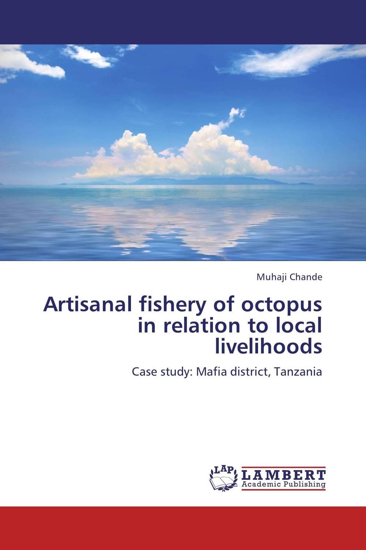 купить Artisanal fishery of octopus in relation to local livelihoods онлайн