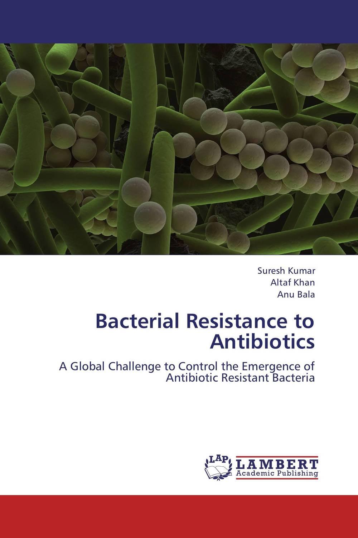 Bacterial Resistance to Antibiotics bacterial resistance to antibiotics