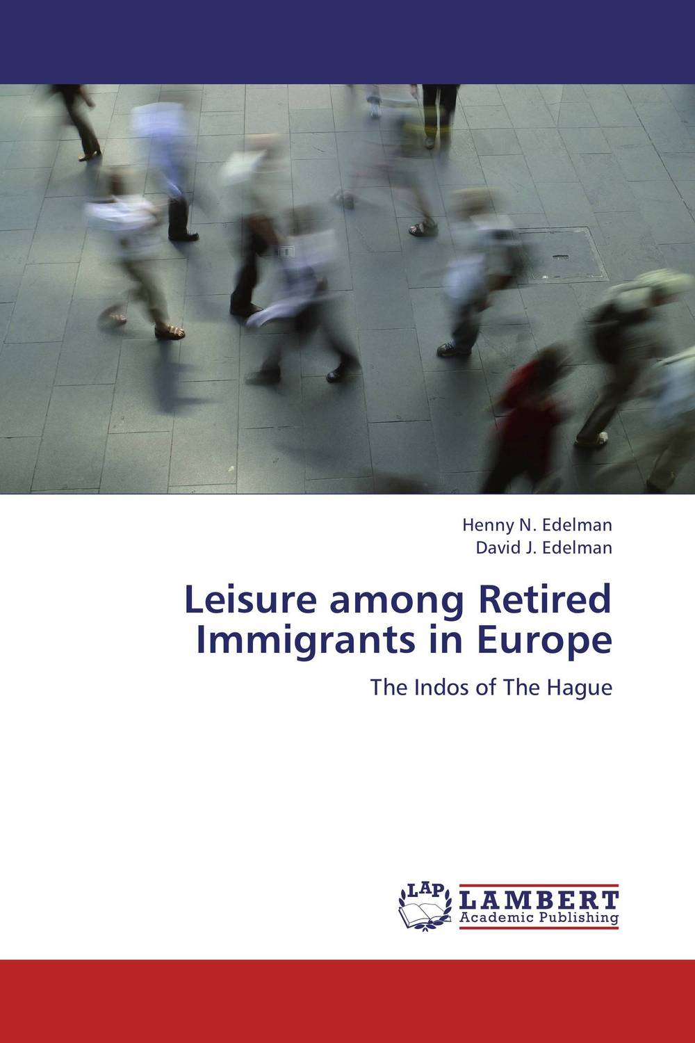 Leisure among Retired Immigrants in Europe anneke scheepers dublin s image among the dutch market