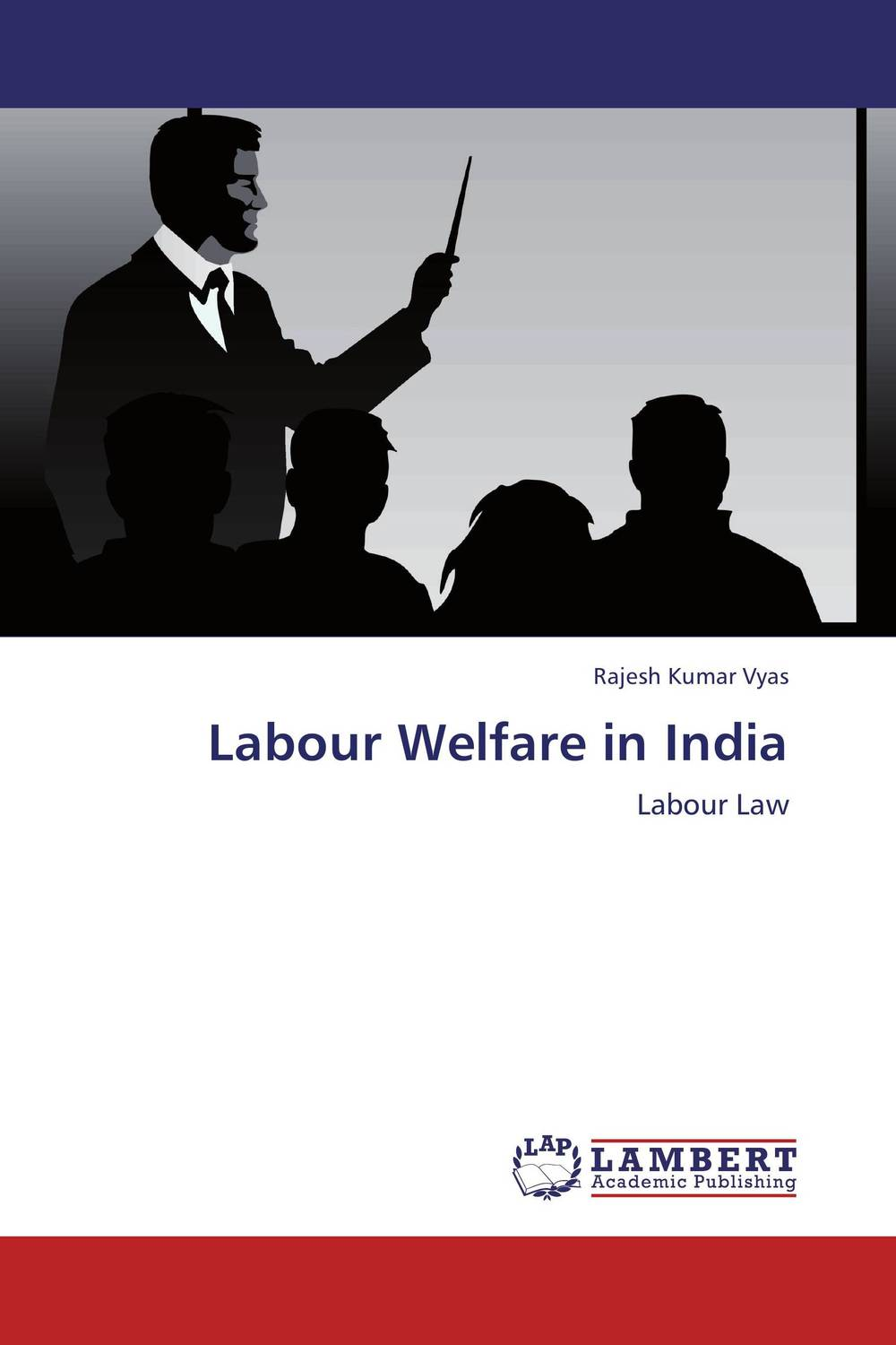 Labour Welfare in India stories of care a labour of law