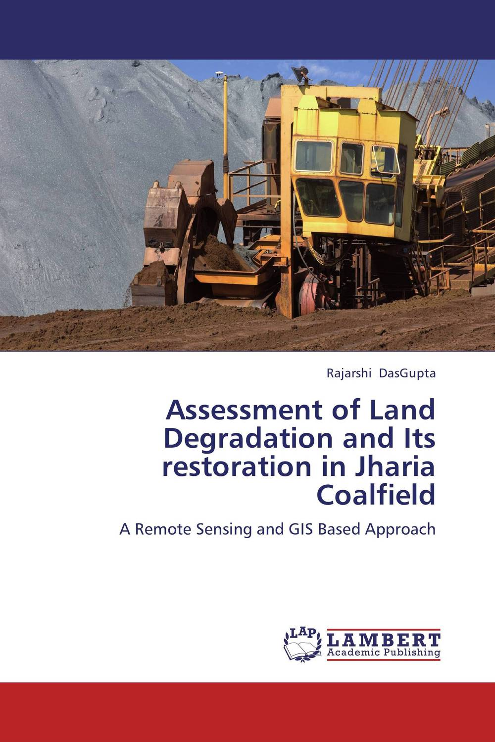 Assessment of Land Degradation and Its restoration in Jharia Coalfield land of savagery land of promise – the european image of the american