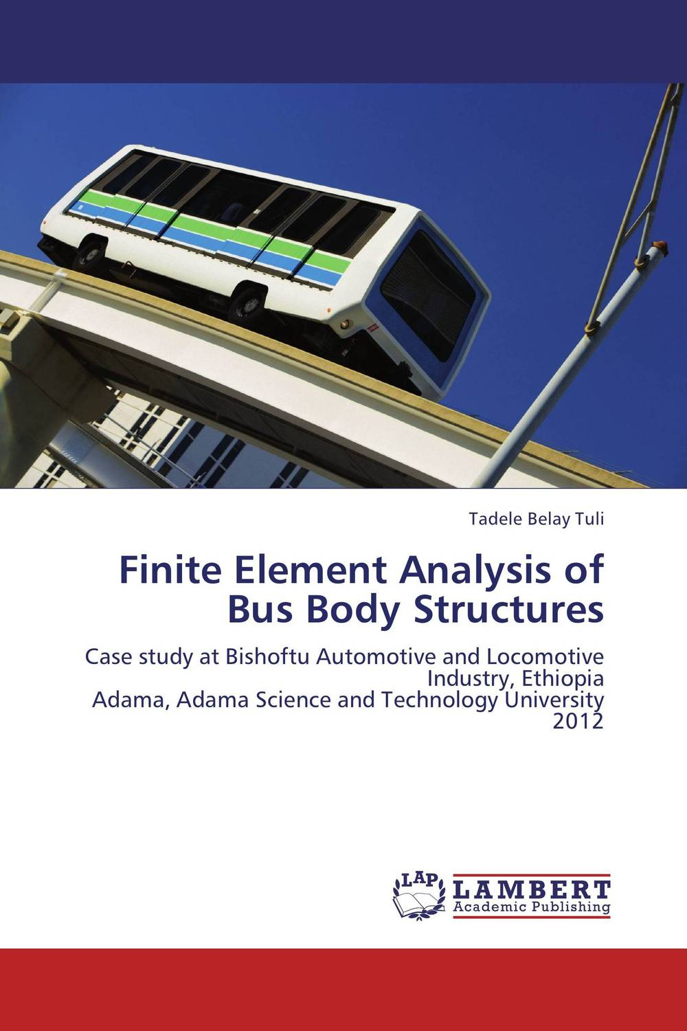 Finite Element Analysis of Bus Body Structures dynamic analysis and failure modes of simple structures