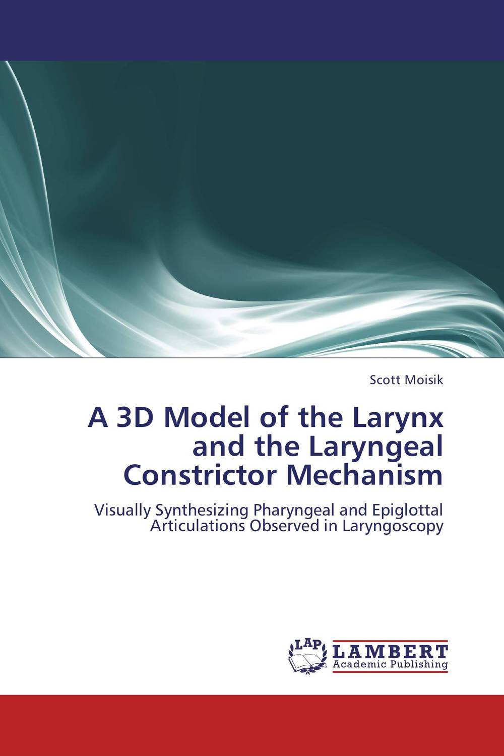 A 3D Model of the Larynx and the Laryngeal Constrictor Mechanism anatomy of a disappearance