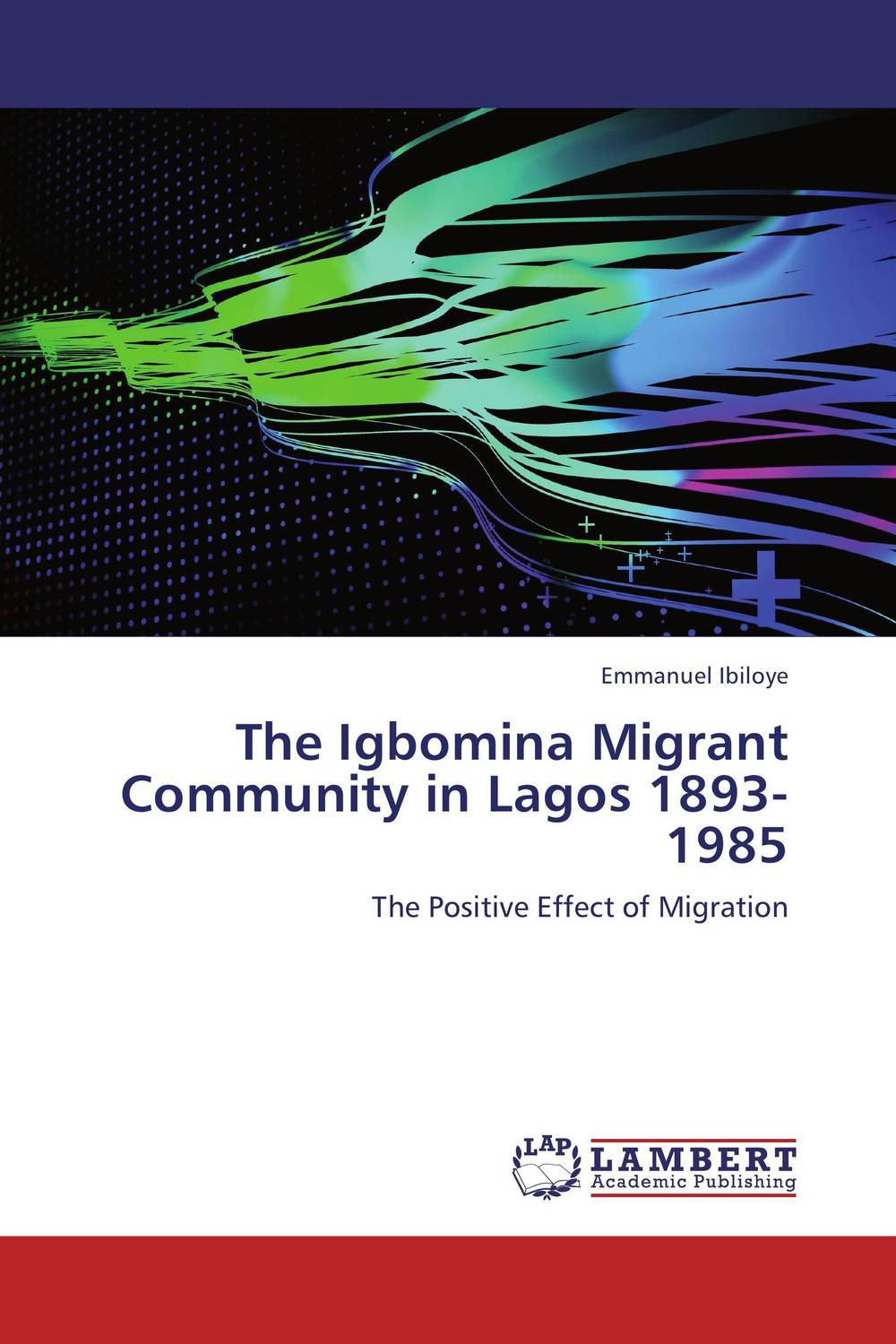 The Igbomina Migrant Community in Lagos 1893-1985