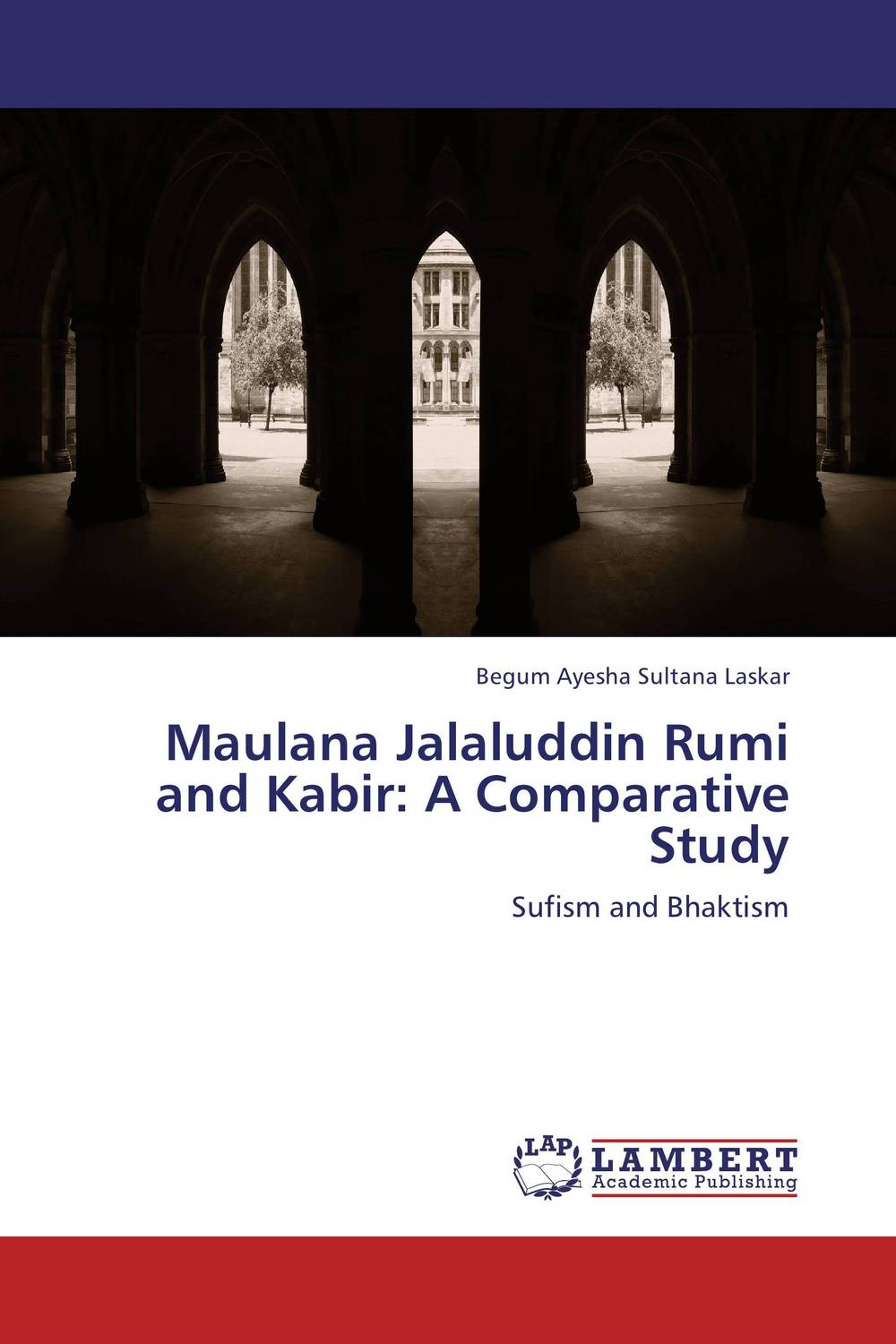 Maulana Jalaluddin Rumi and Kabir: A Comparative Study a study of the religio political thought of abdurrahman wahid