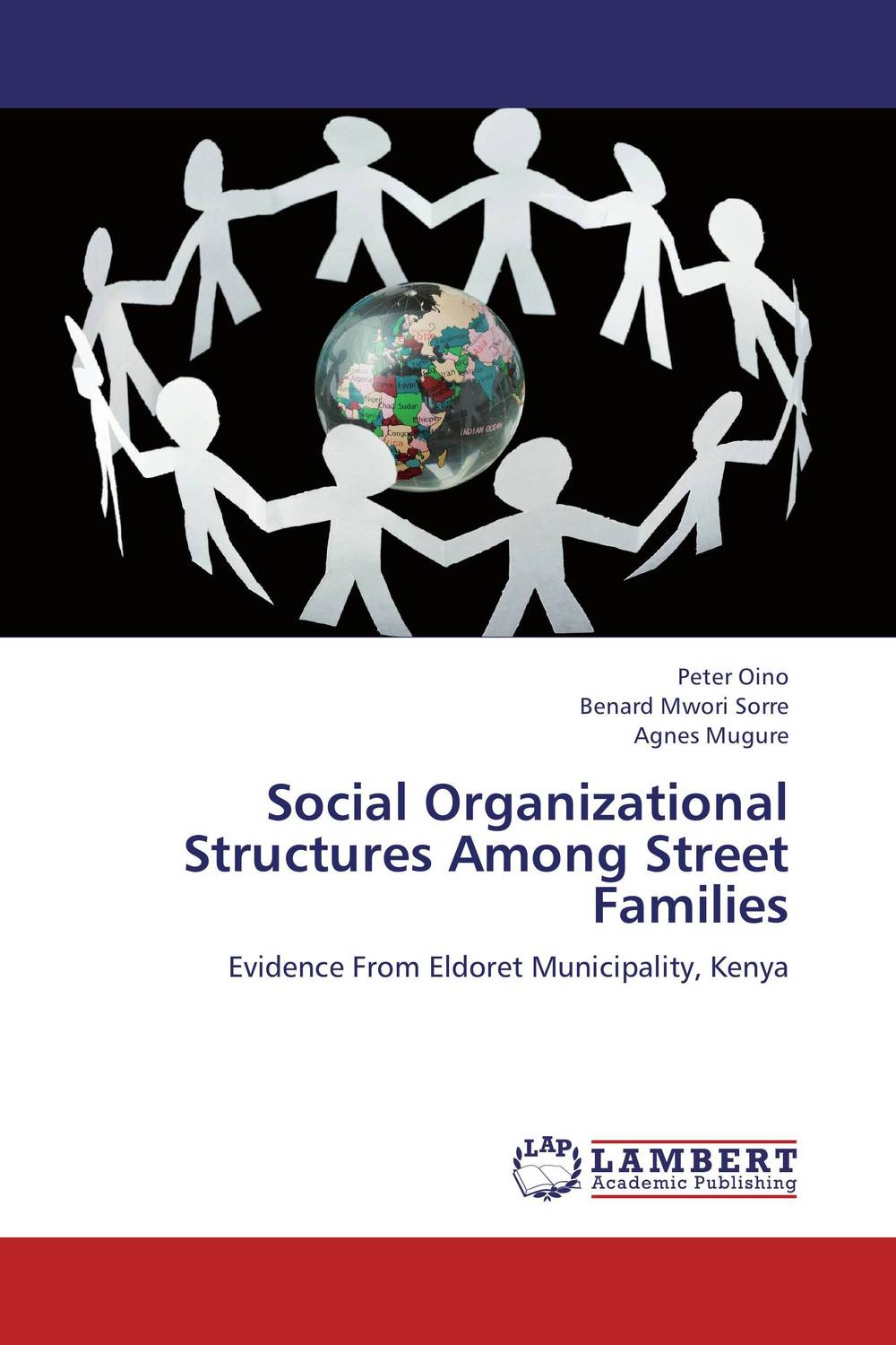 Social Organizational Structures Among Street Families florence kisirkoi learning needs of street children in kenya