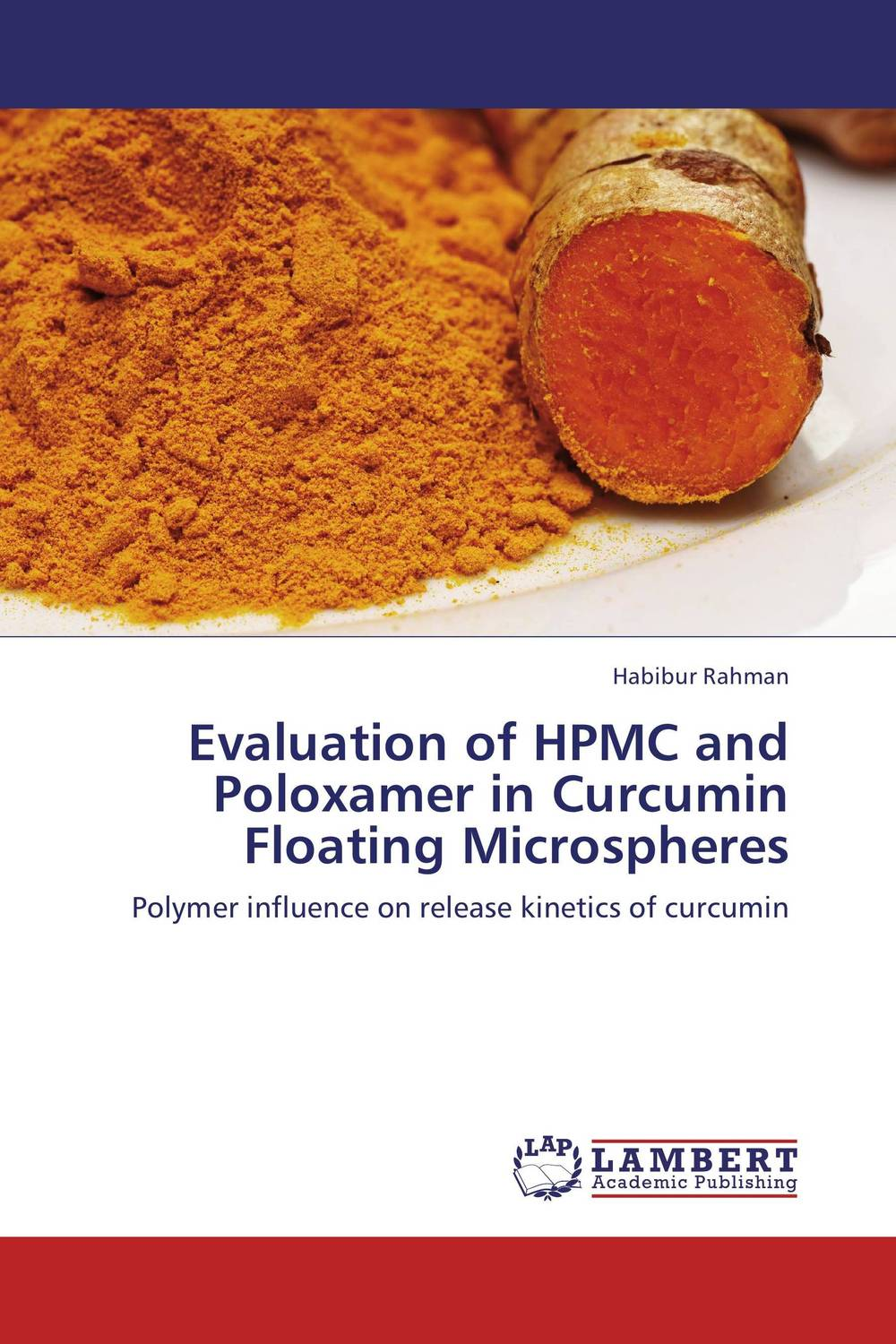 Evaluation of HPMC and Poloxamer in Curcumin Floating Microspheres deepika singh and amita verma floating drug delivery system a novel technology
