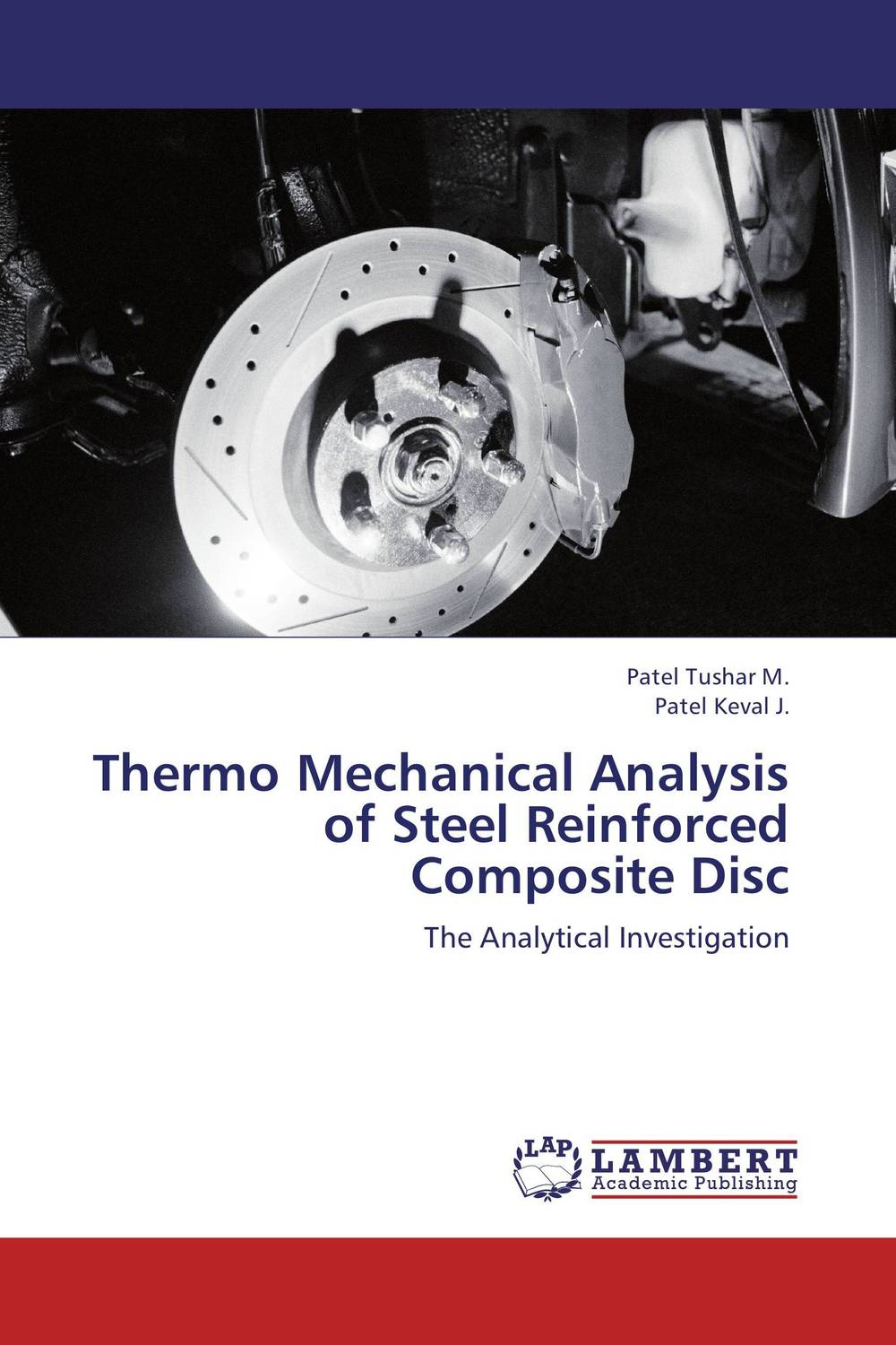 Thermo Mechanical Analysis of Steel Reinforced Composite Disc