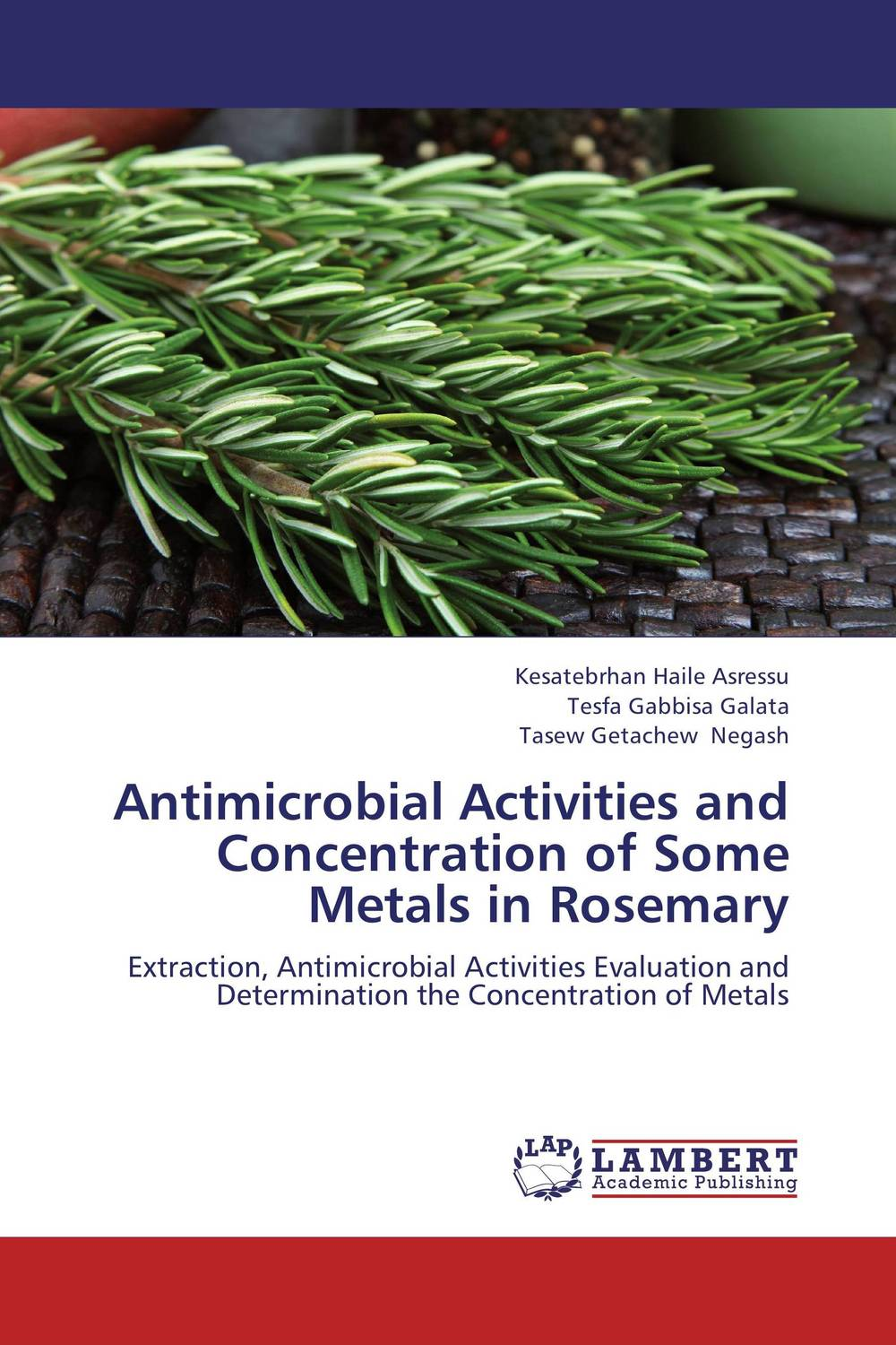 Antimicrobial Activities and Concentration of Some Metals in Rosemary phytochemical investigation of the flavonoids