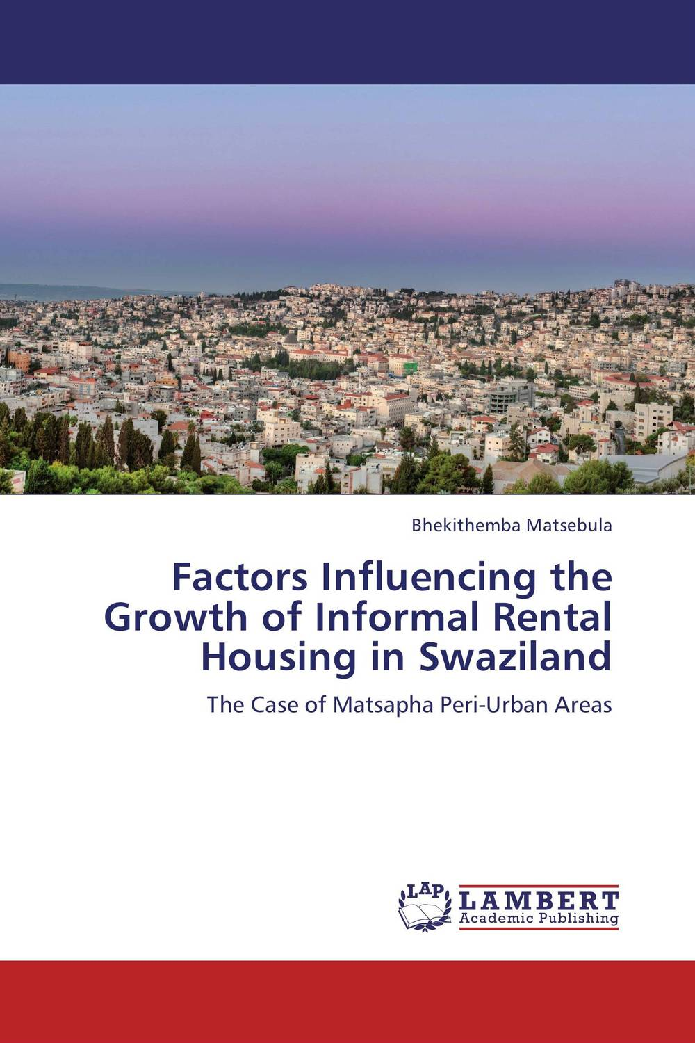 Factors Influencing the Growth of Informal Rental Housing in Swaziland driven to distraction