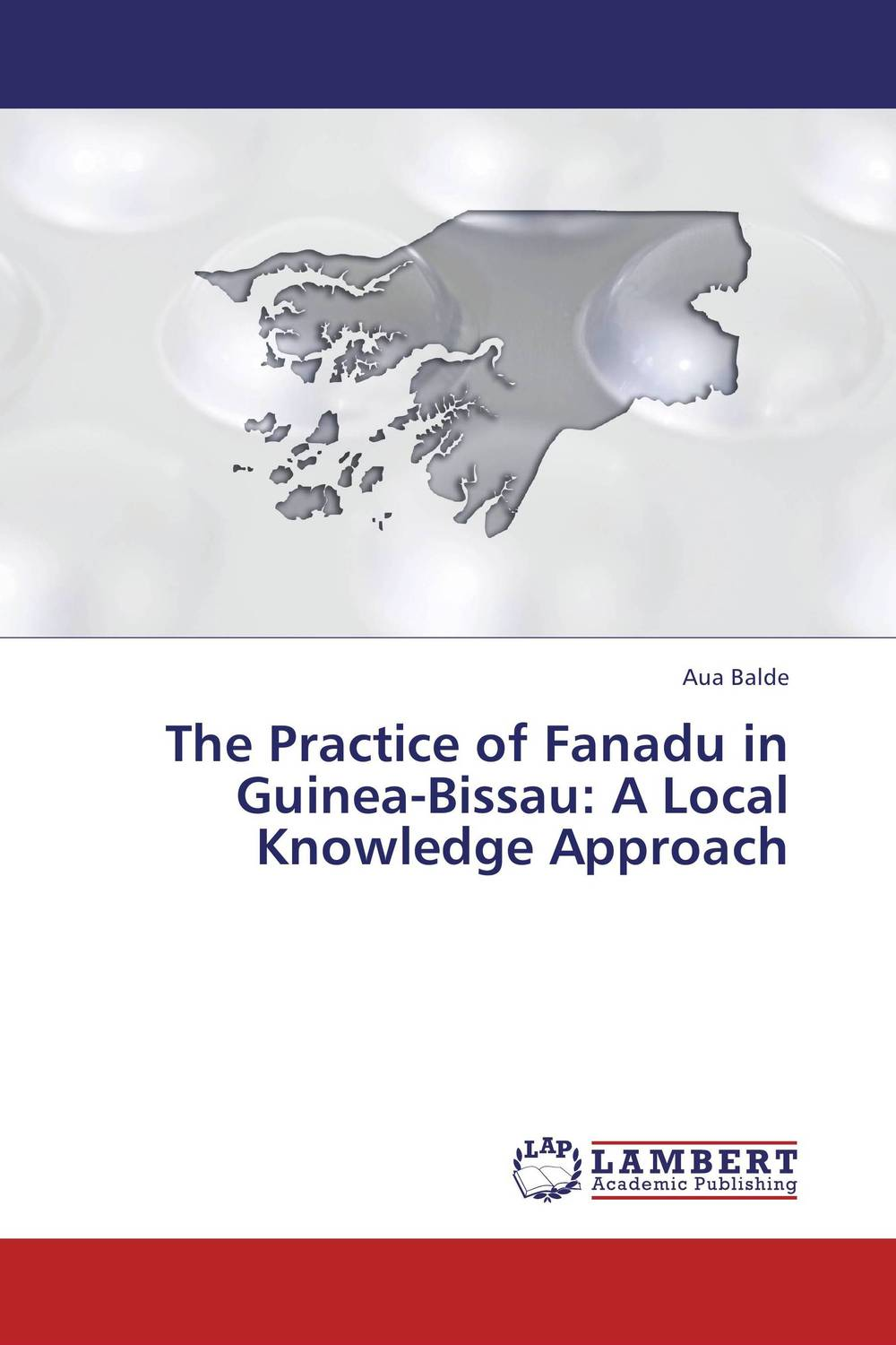 The Practice of Fanadu in Guinea-Bissau: A Local Knowledge Approach
