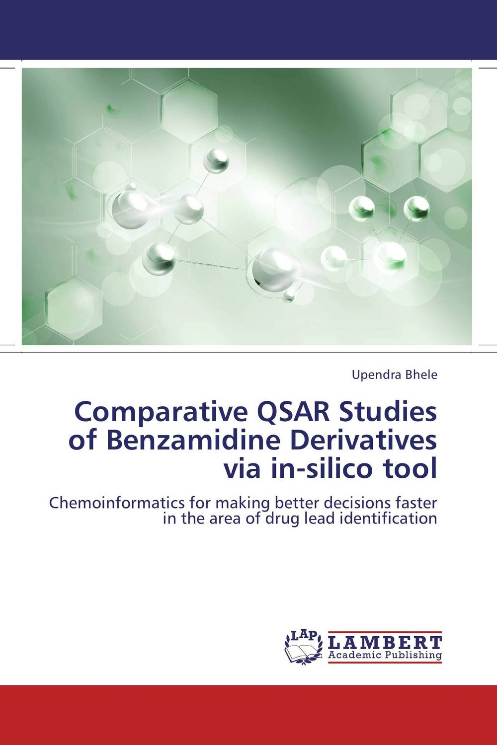 Comparative QSAR Studies of Benzamidine Derivatives via in-silico tool nitin chitranshi molecular modeling docking and 3d qsar studies of mtb tnmo enzyme