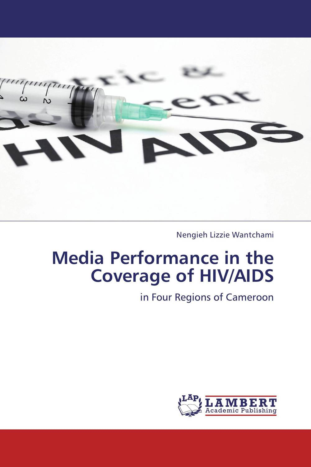Media Performance in the Coverage of HIV/AIDS an overview on hiv aids