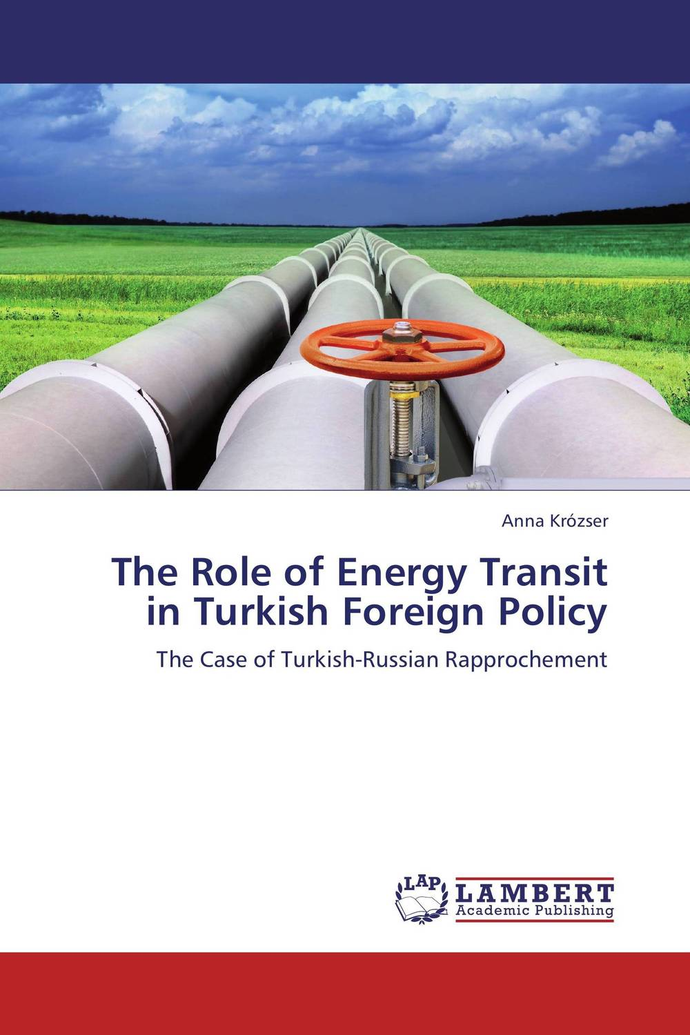 The Role of Energy Transit in Turkish Foreign Policy a faustian foreign policy from woodrow wilson to george w bush