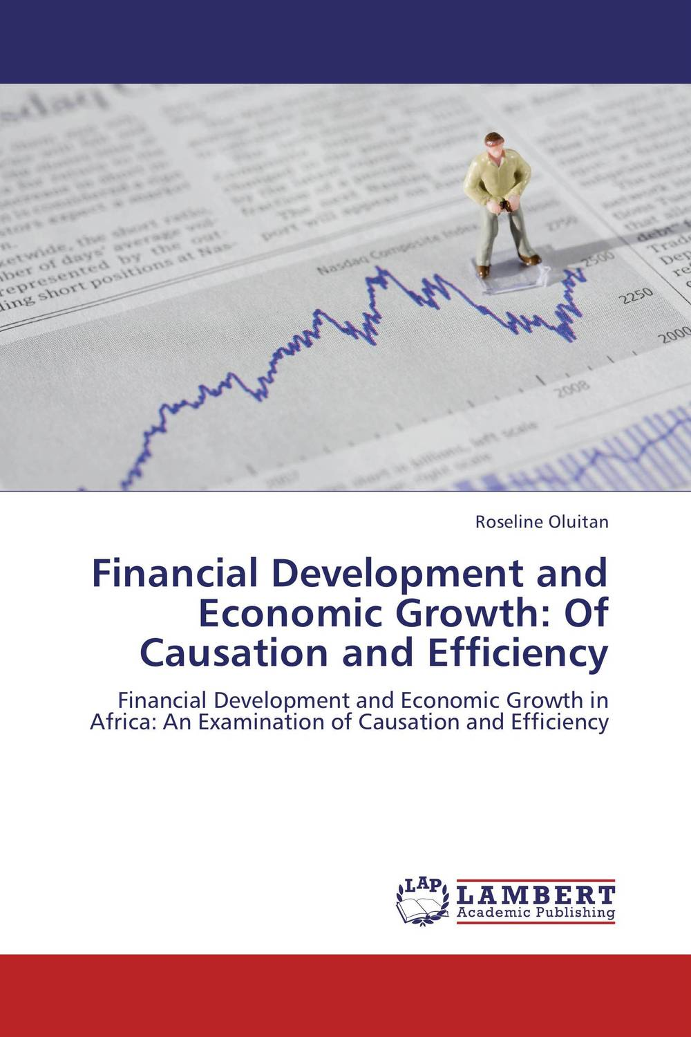 Financial Development and Economic Growth: Of Causation and Efficiency wu xiaoqiu chinese securities companies an analysis of economic growth financial structure transformation and future development