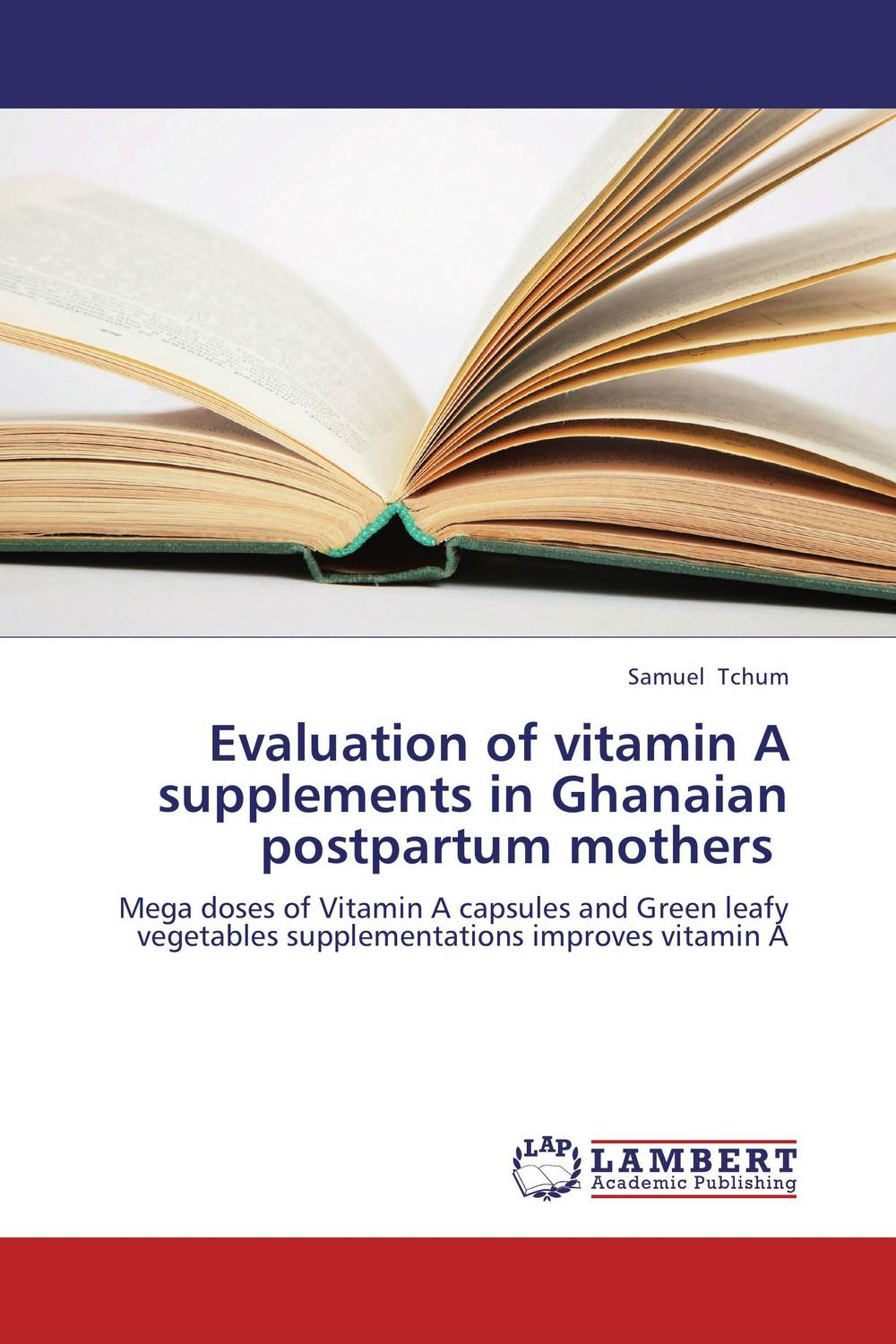 Evaluation of vitamin A supplements in Ghanaian postpartum mothers vitamin a deficiency in urban slums