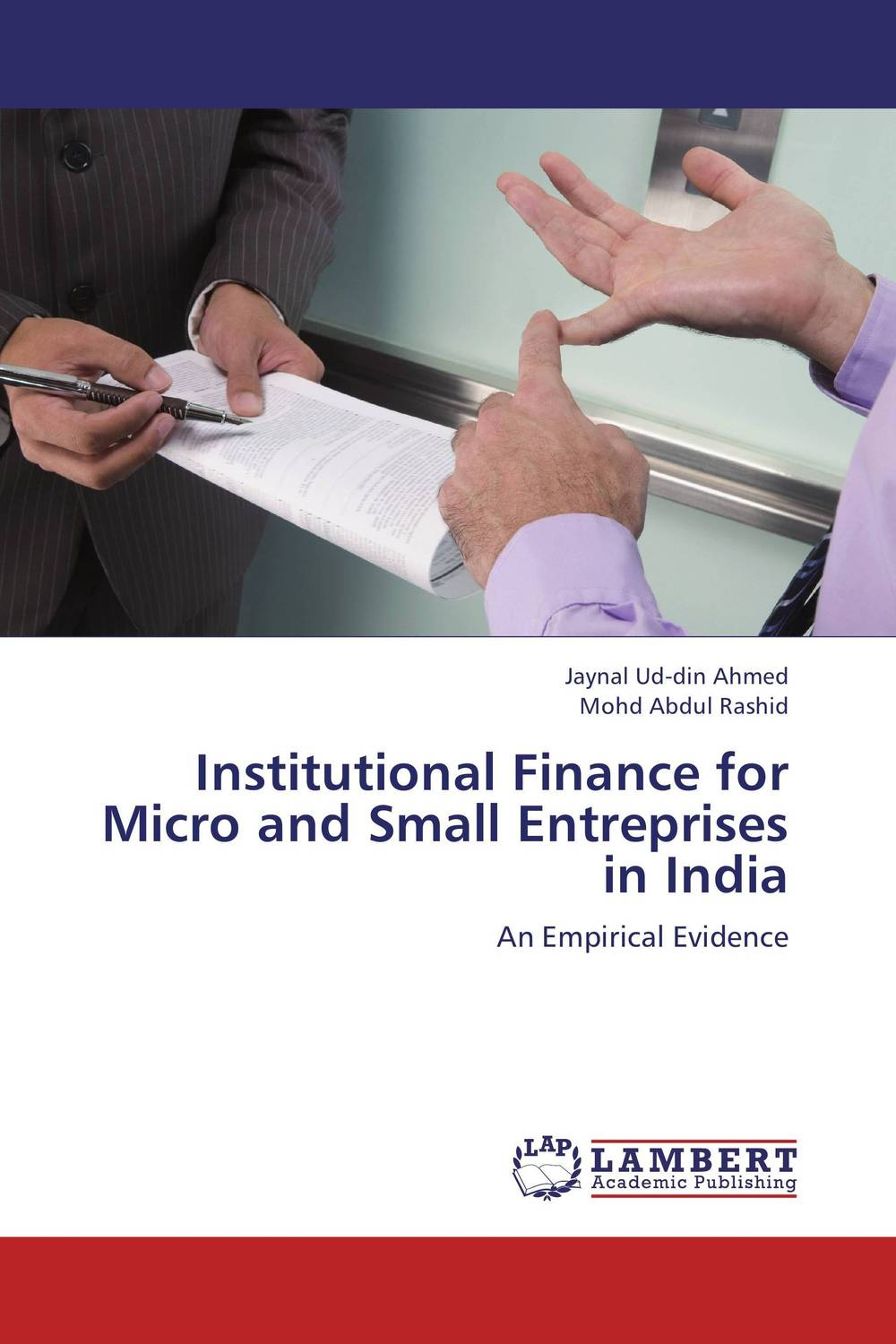 Institutional Finance for Micro and Small Entreprises in India jaynal ud din ahmed and mohd abdul rashid institutional finance for micro and small entreprises in india