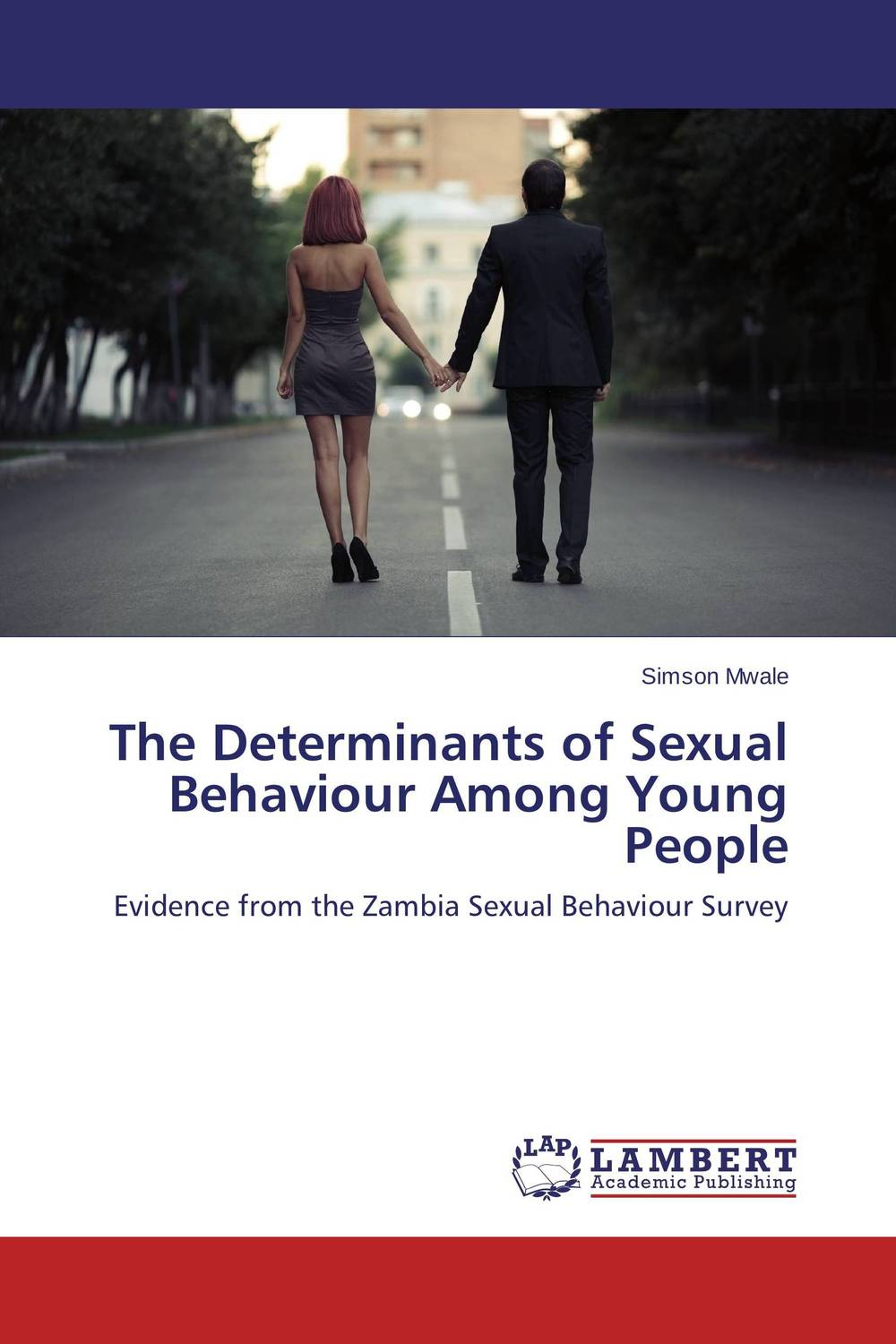 The Determinants of Sexual Behaviour Among Young People young people young people all at once