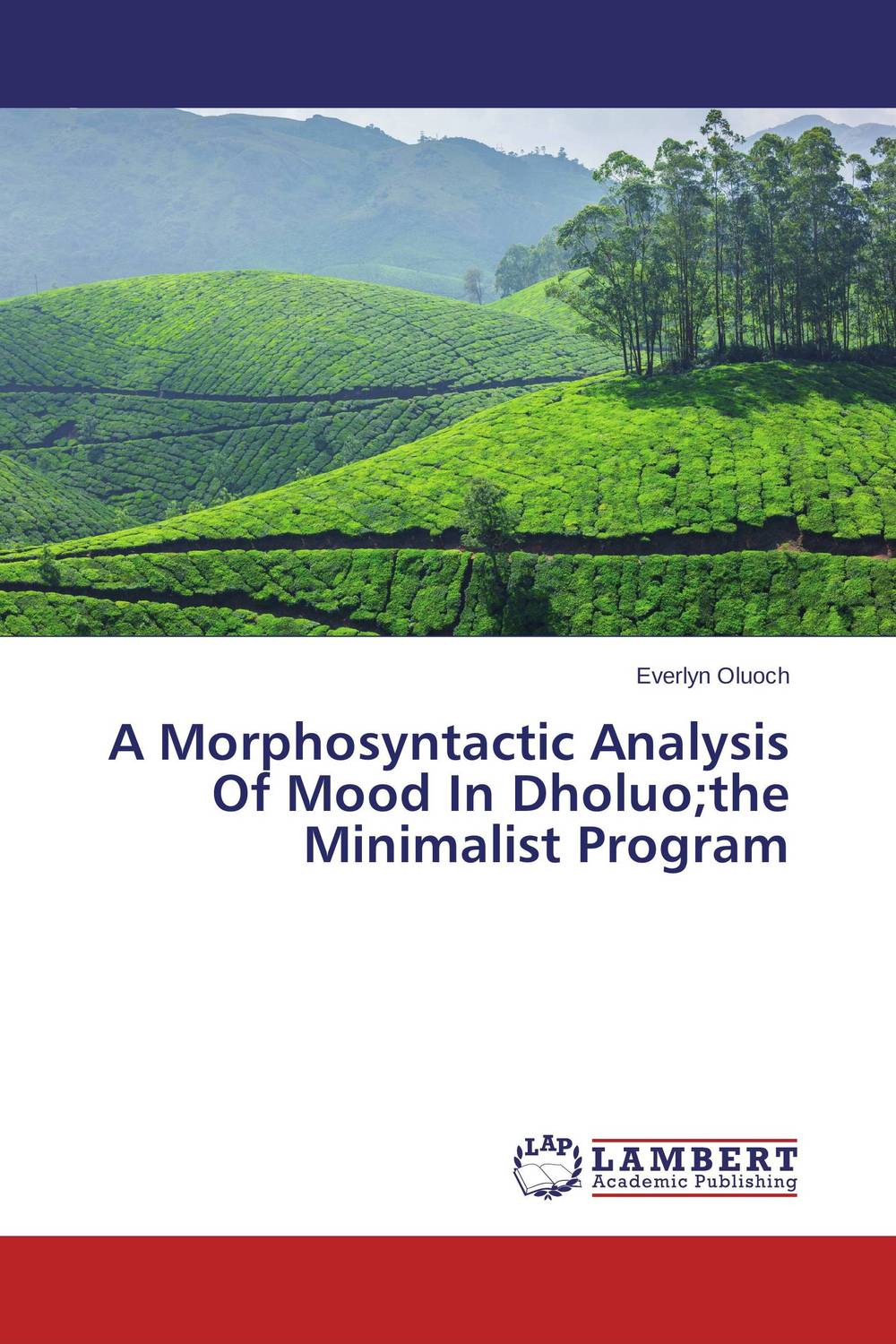 A Morphosyntactic Analysis Of Mood In Dholuo;the Minimalist Program driven to distraction