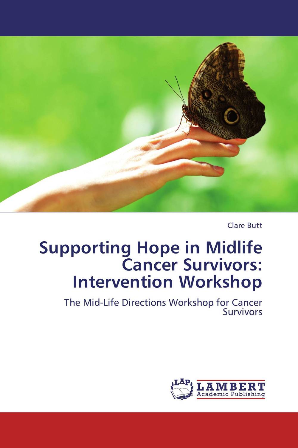Supporting Hope in Midlife Cancer Survivors: Intervention Workshop choices in breast cancer treatment – medical specialists and cancer survivors tell you what you need to know