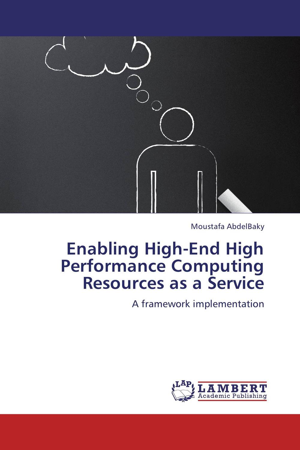 Enabling High-End High Performance Computing Resources as a Service a practical guide to building high performance computing clusters