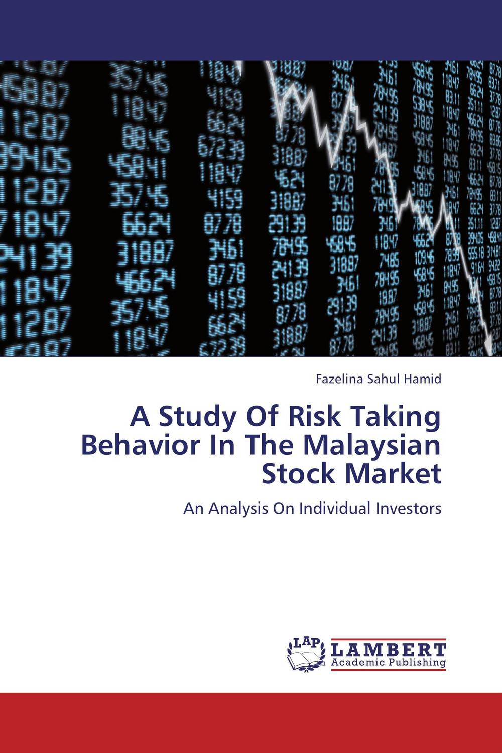 A Study Of Risk Taking Behavior In The Malaysian Stock Market christian szylar handbook of market risk