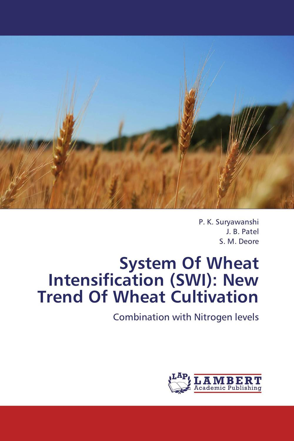 System Of Wheat Intensification (SWI): New Trend Of Wheat Cultivation purnima sareen sundeep kumar and rakesh singh molecular and pathological characterization of slow rusting in wheat