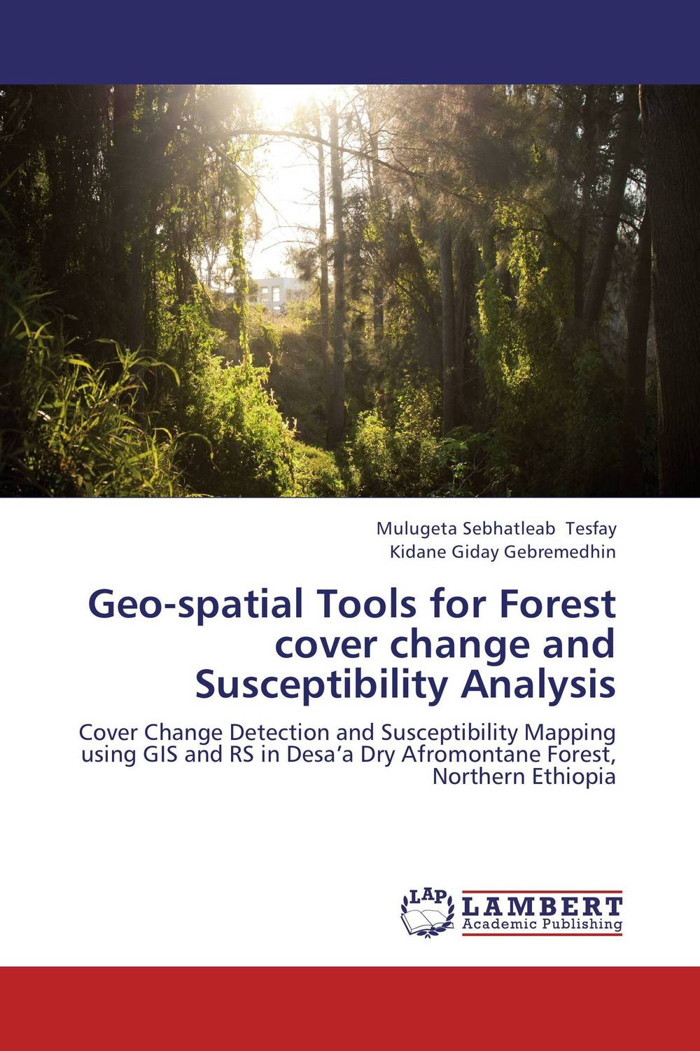 Geo-spatial Tools for Forest cover change and Susceptibility Analysis steven bragg m cost reduction analysis tools and strategies