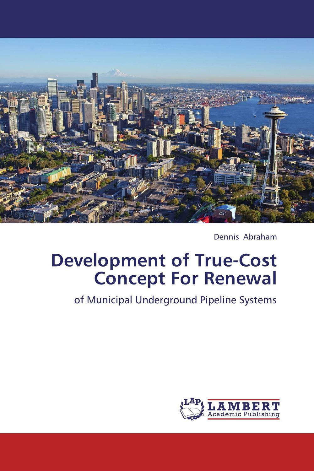 Development of True-Cost Concept For Renewal steven bragg m cost reduction analysis tools and strategies