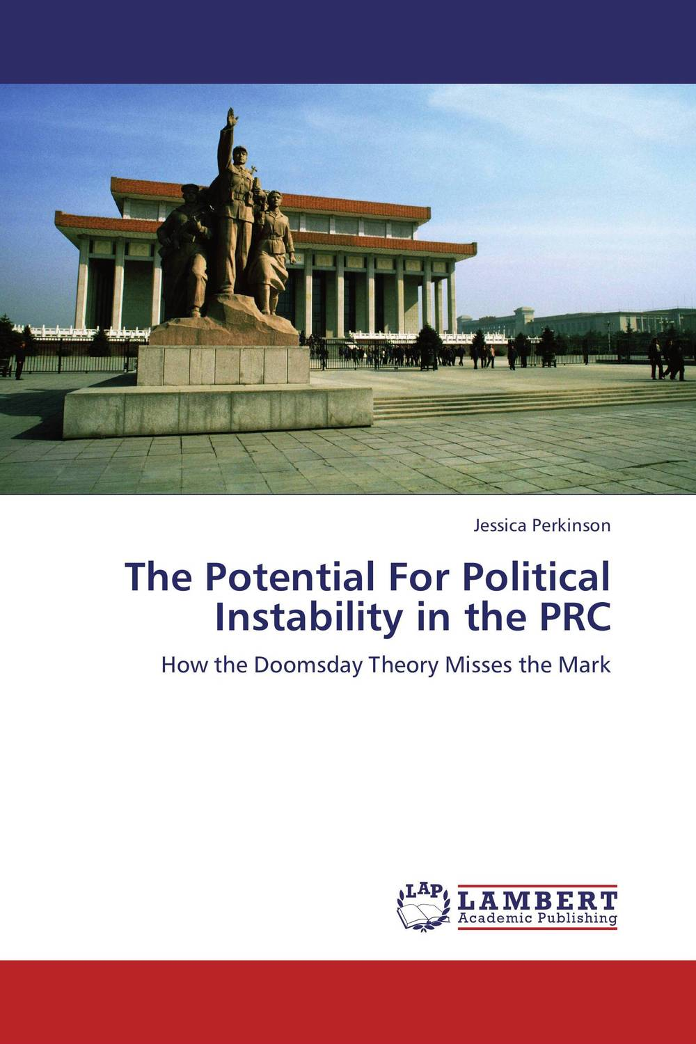 The Potential For Political Instability in the PRC performance or instability