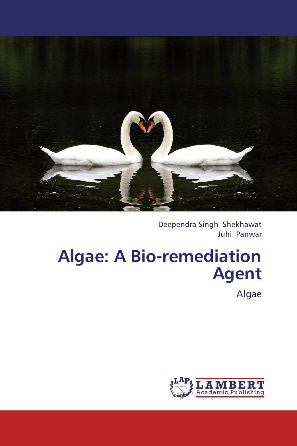 Algae: A Bio-remediation Agent this is not a book