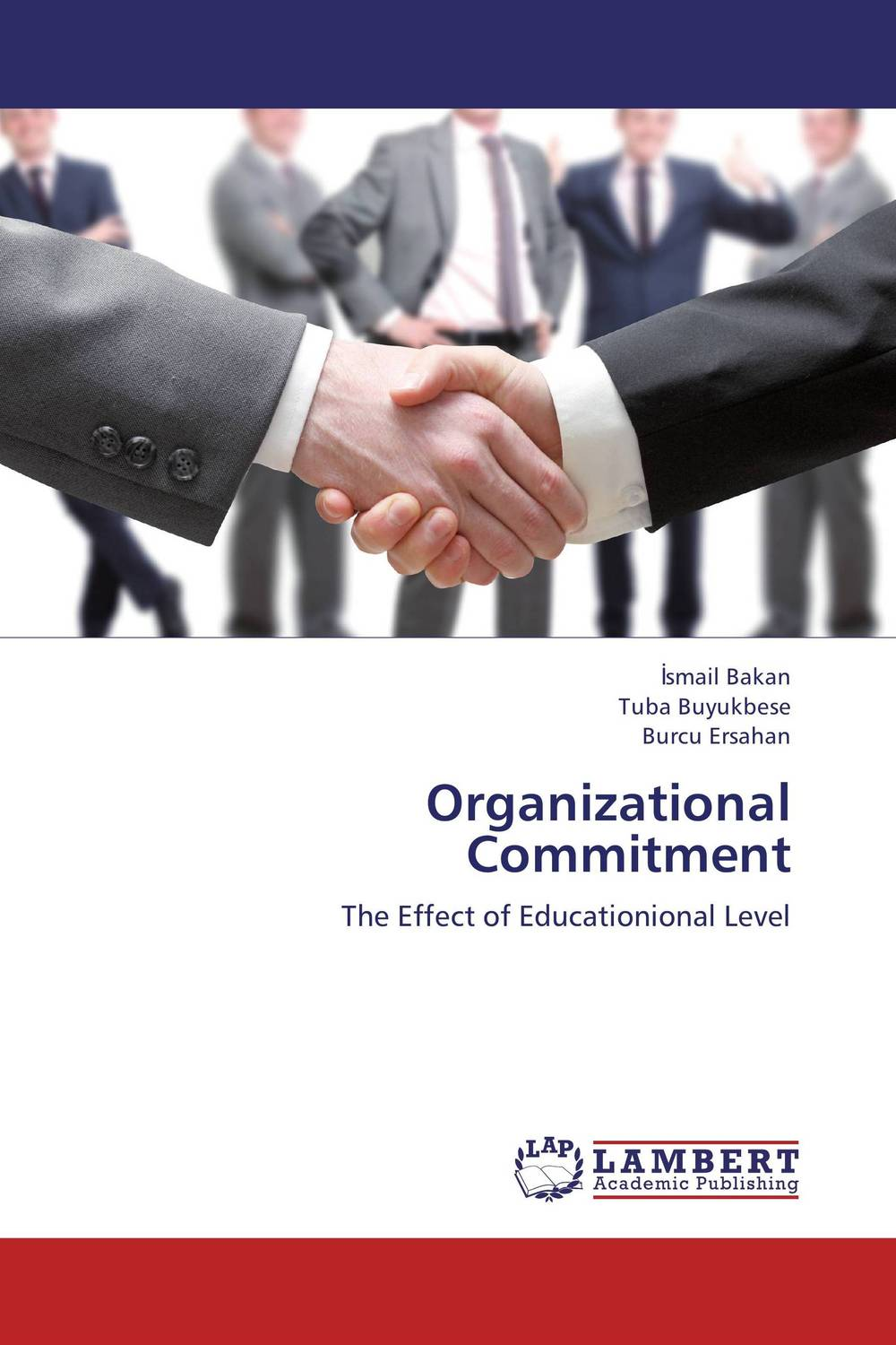 Organizational Commitment an easy approach to understand organizational behavior