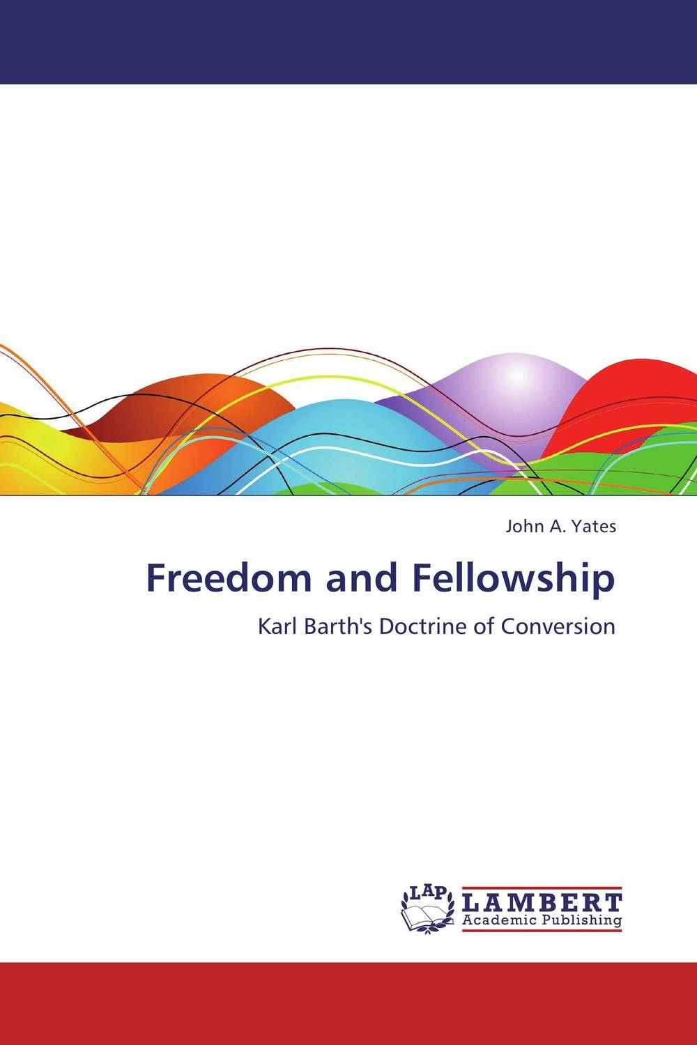 Freedom and Fellowship themes in biblical theology