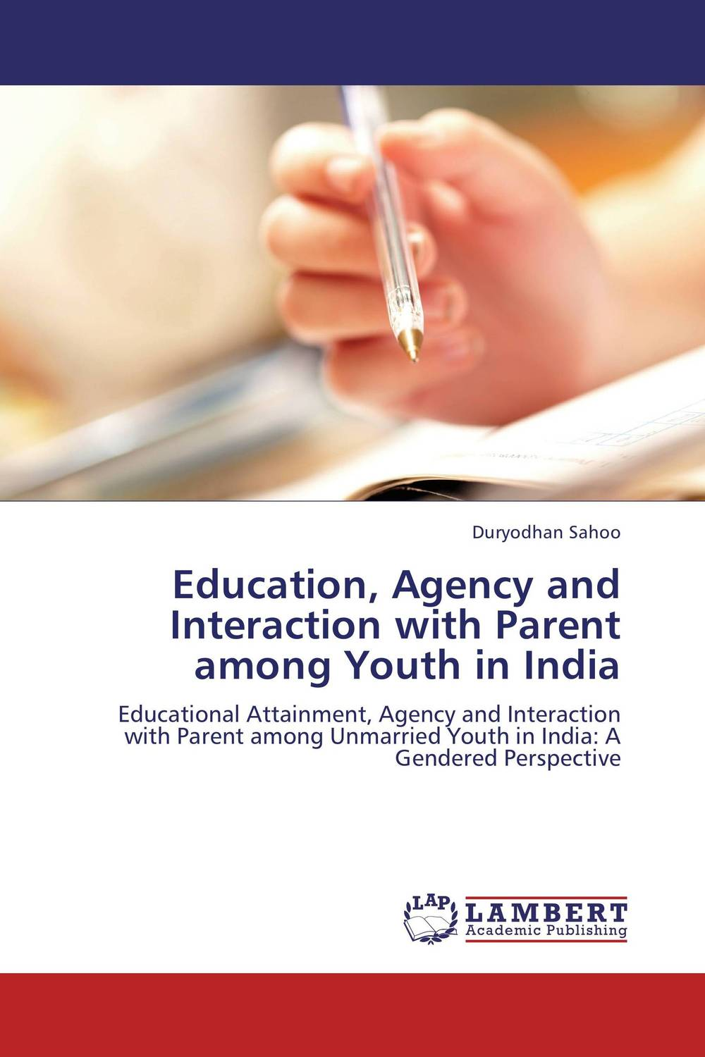Education, Agency and Interaction with Parent among Youth in India making sense of mass education
