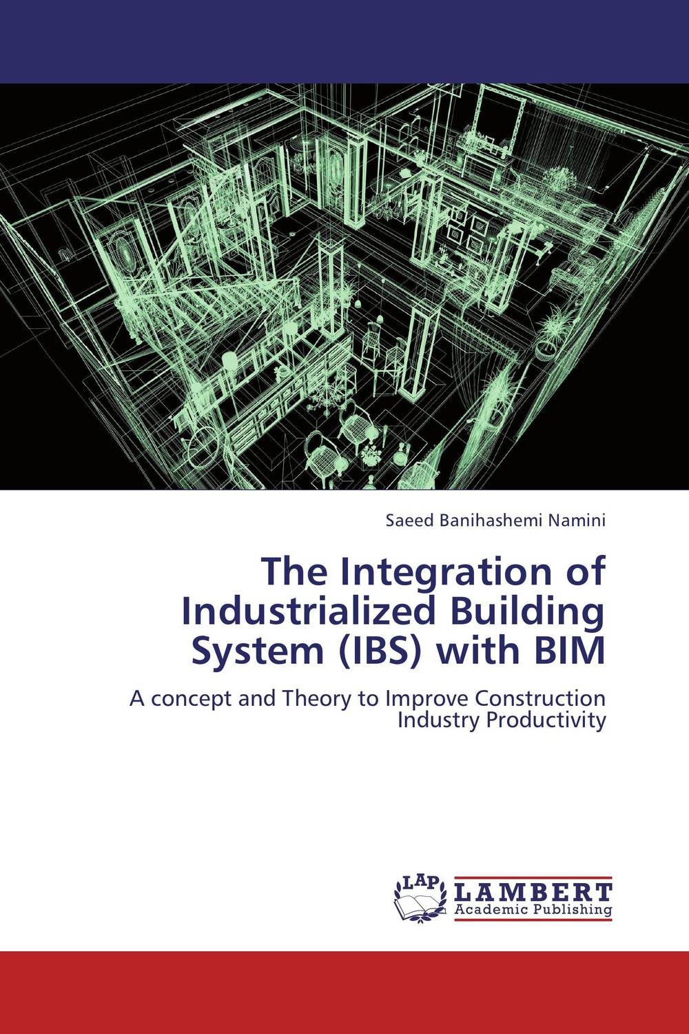 The Integration of Industrialized Building System (IBS) with BIM the integration of industrialized building system ibs with bim