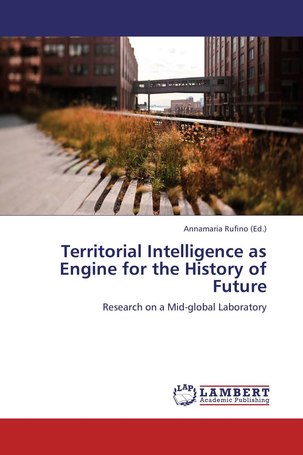 Territorial Intelligence as Engine for the History of Future the map and the territory